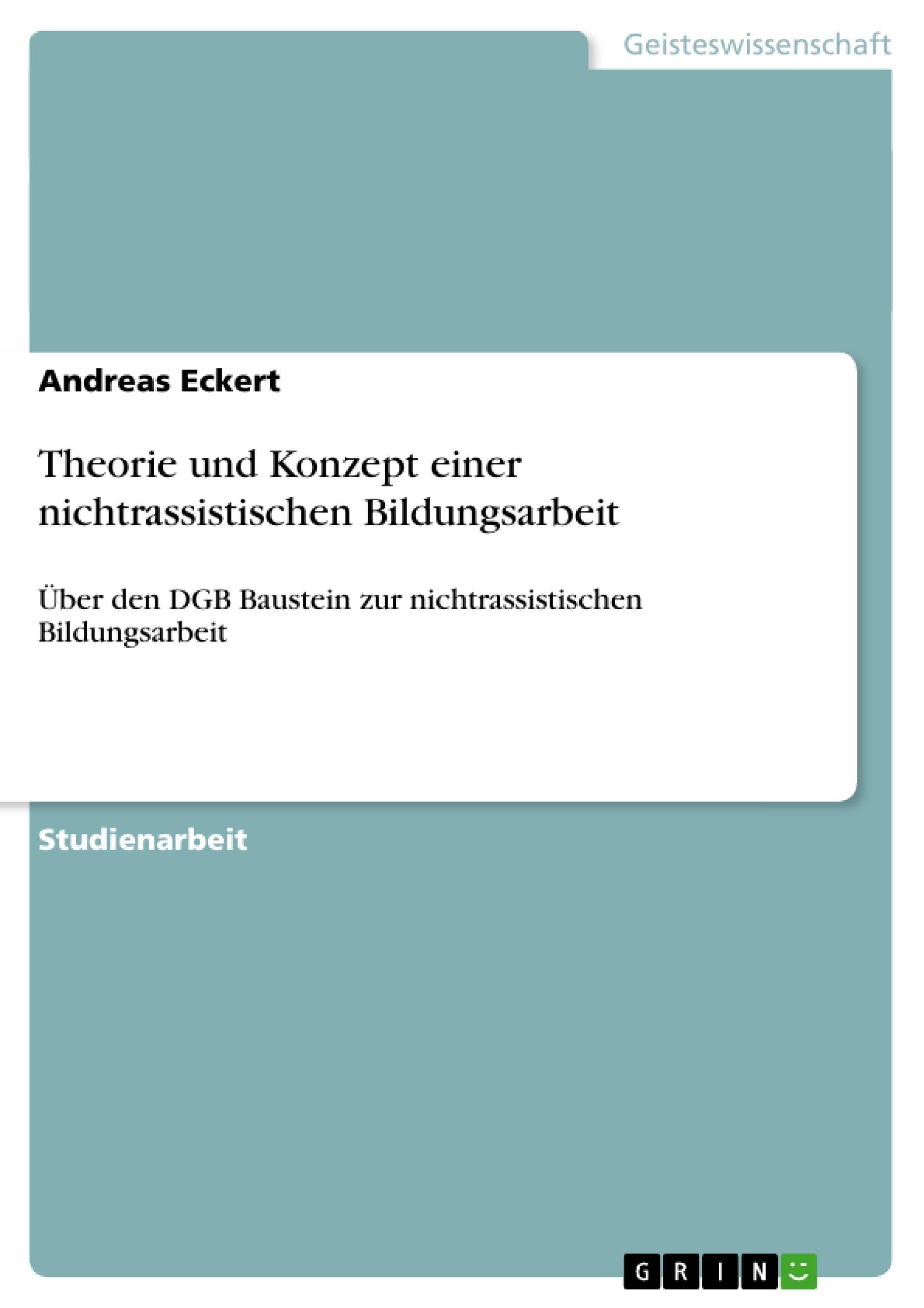 Titel: Theorie und Konzept einer nichtrassistischen Bildungsarbeit