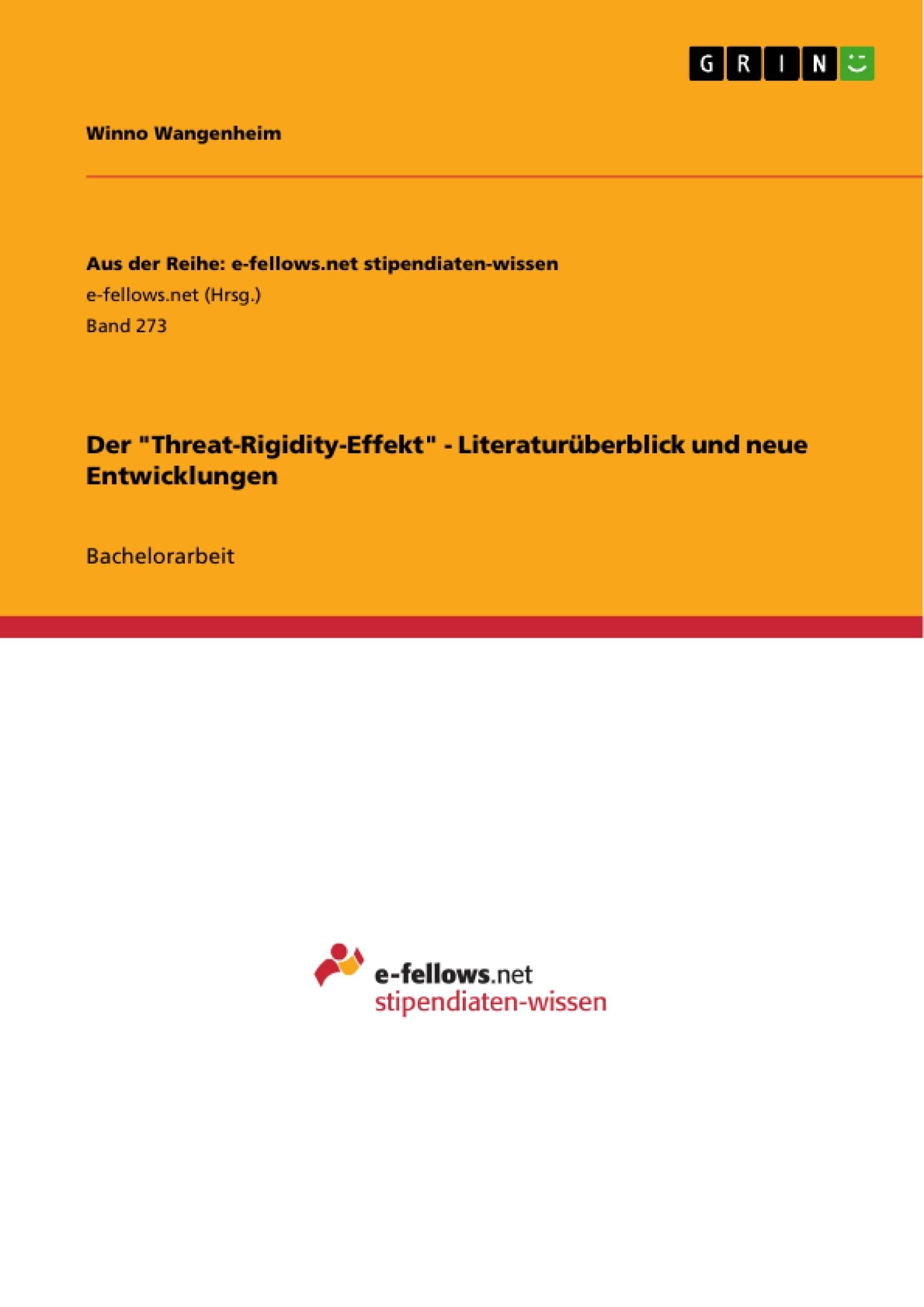 """Titel: Der """"Threat-Rigidity-Effekt"""" - Literaturüberblick und neue Entwicklungen"""