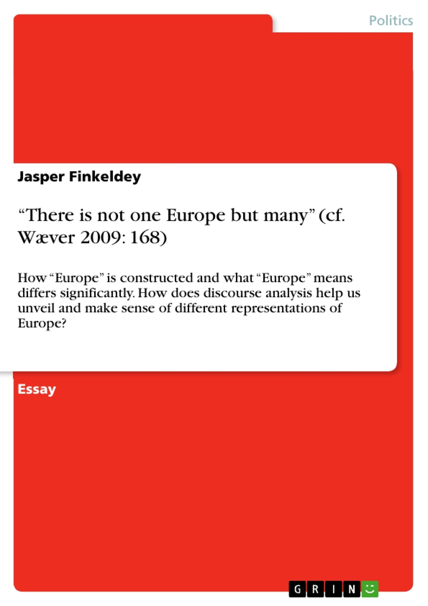 """Title: """"There is not one Europe but many"""" (cf. Wæver 2009: 168)"""