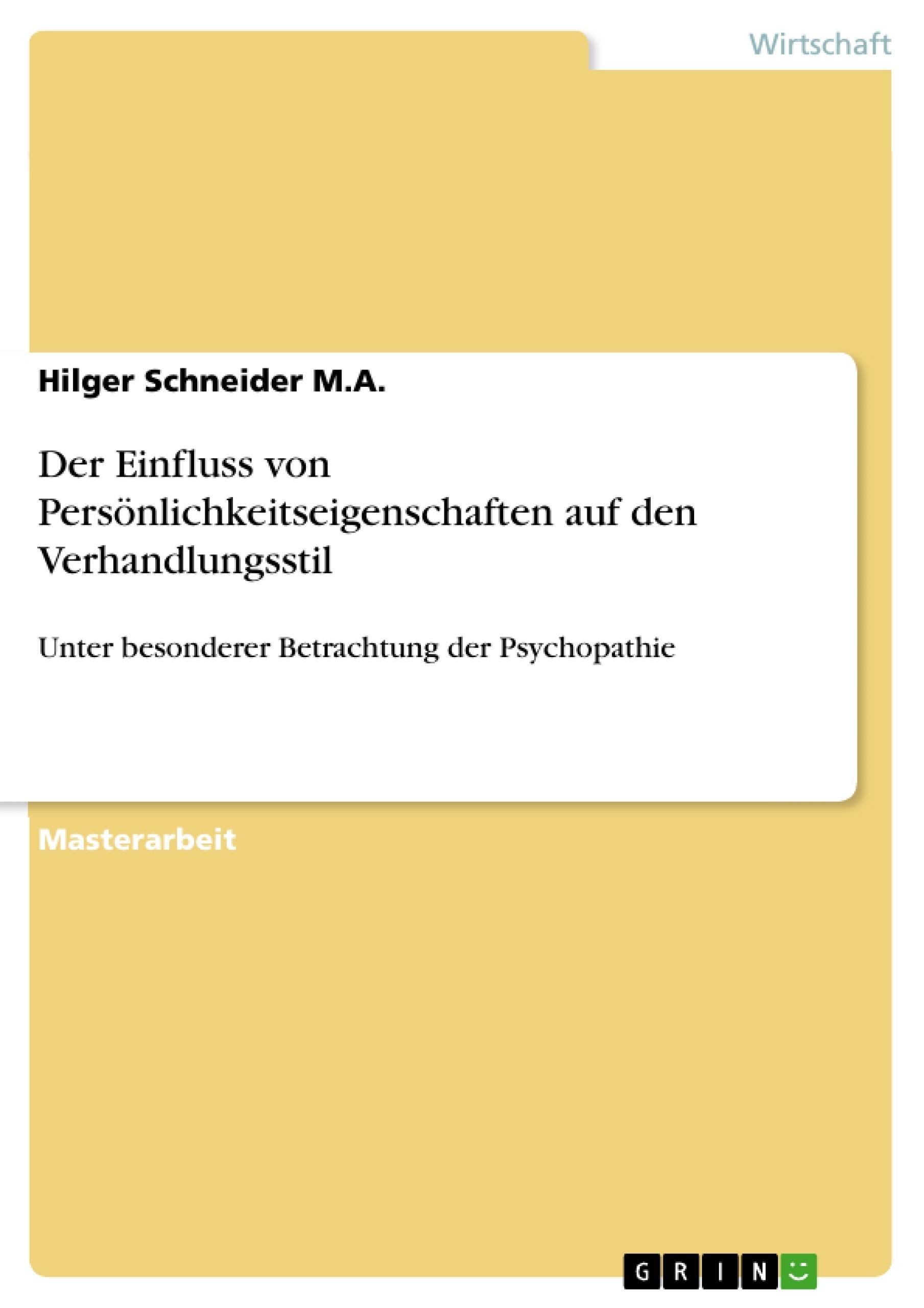 Titel: Der Einfluss von Persönlichkeitseigenschaften auf den Verhandlungsstil