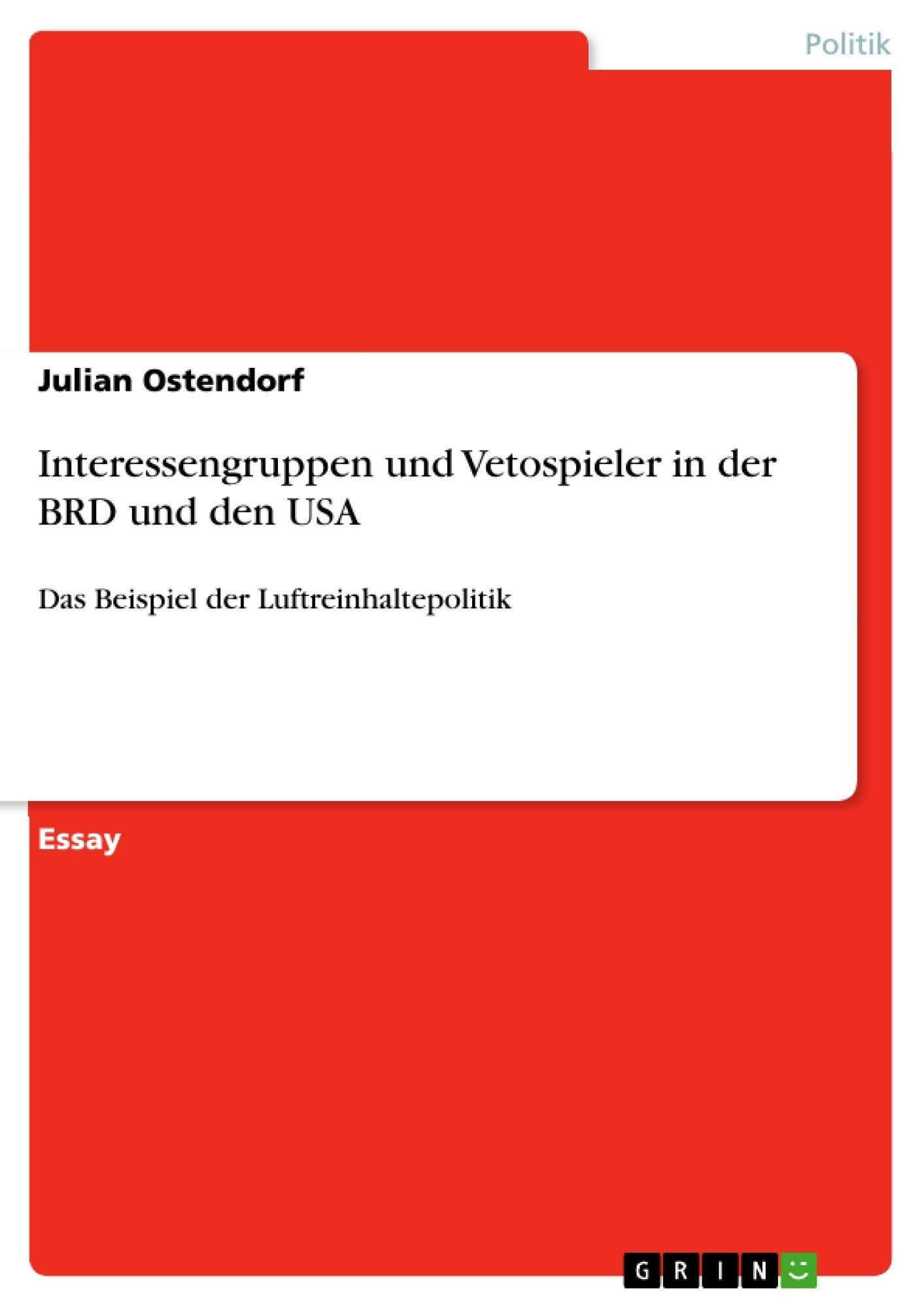 Titel: Interessengruppen und Vetospieler in der BRD und den USA