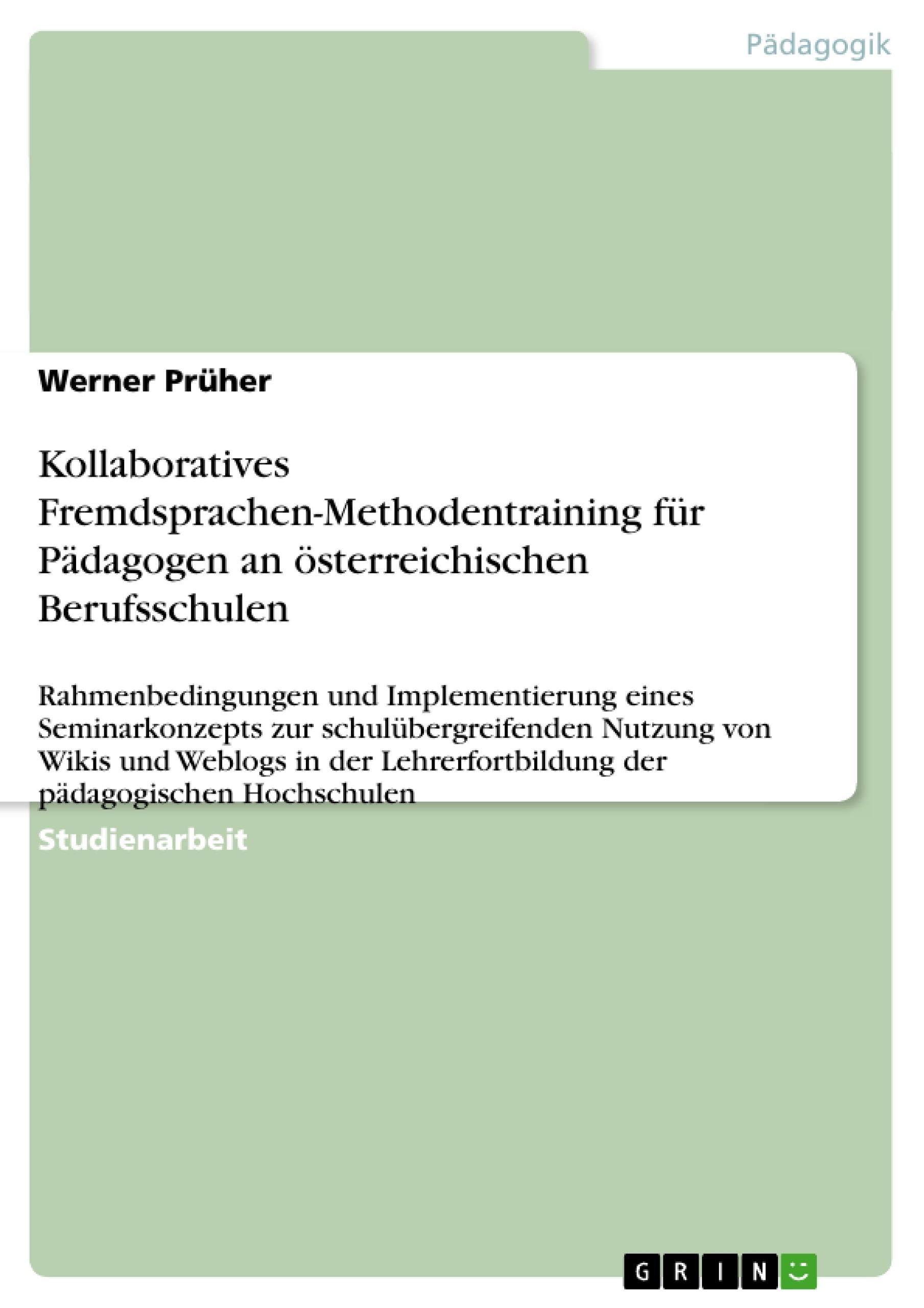 Titel: Kollaboratives Fremdsprachen-Methodentraining für Pädagogen an  österreichischen Berufsschulen
