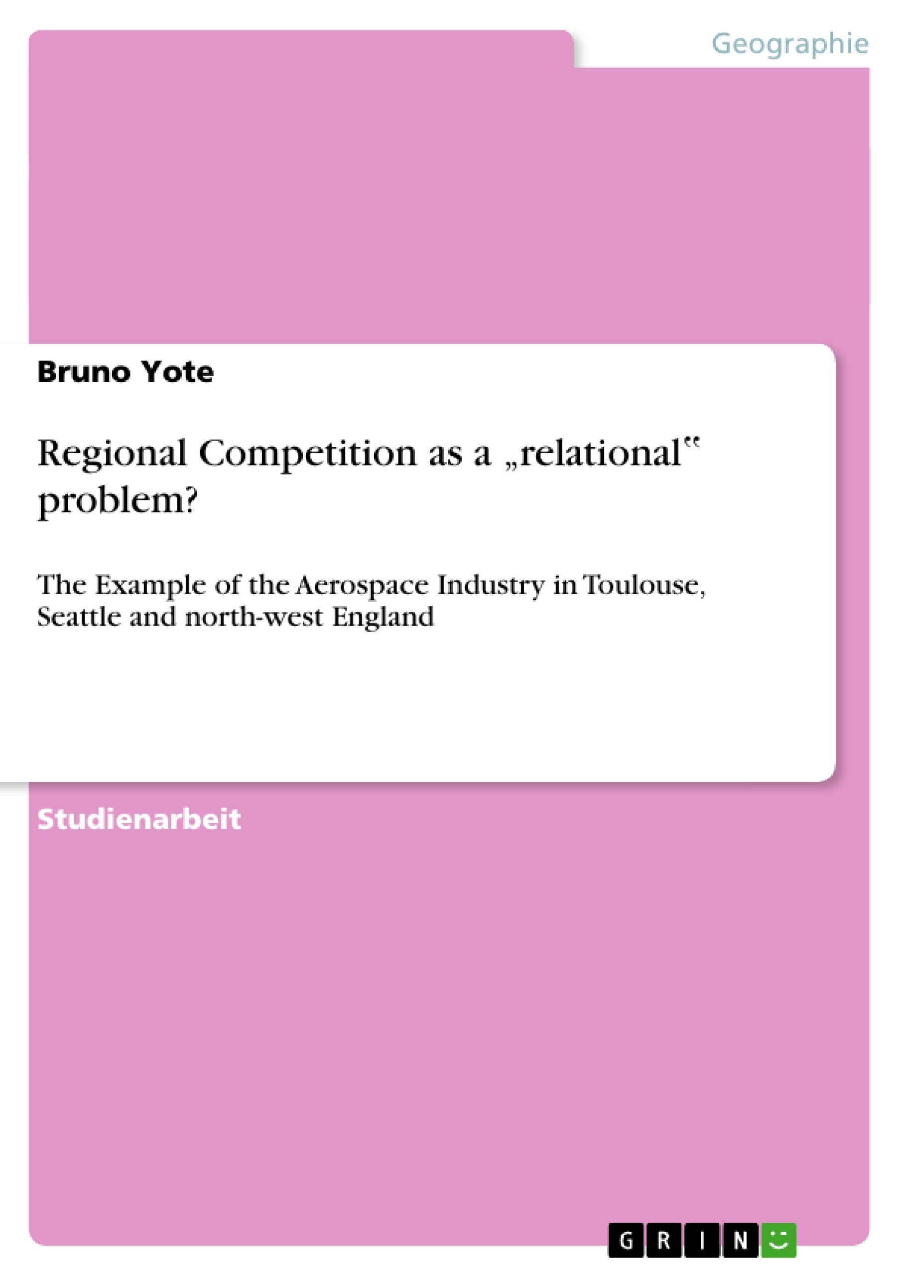 "Titel: Regional Competition as a ""relational"" problem?"