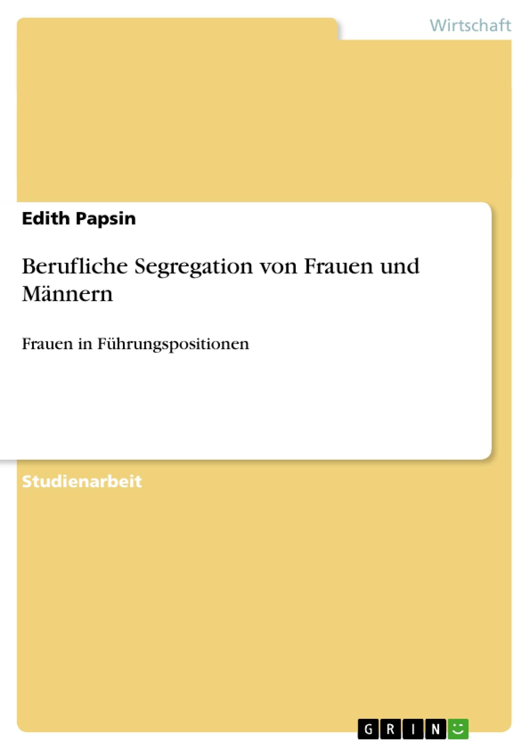 Titel: Berufliche Segregation von Frauen und Männern