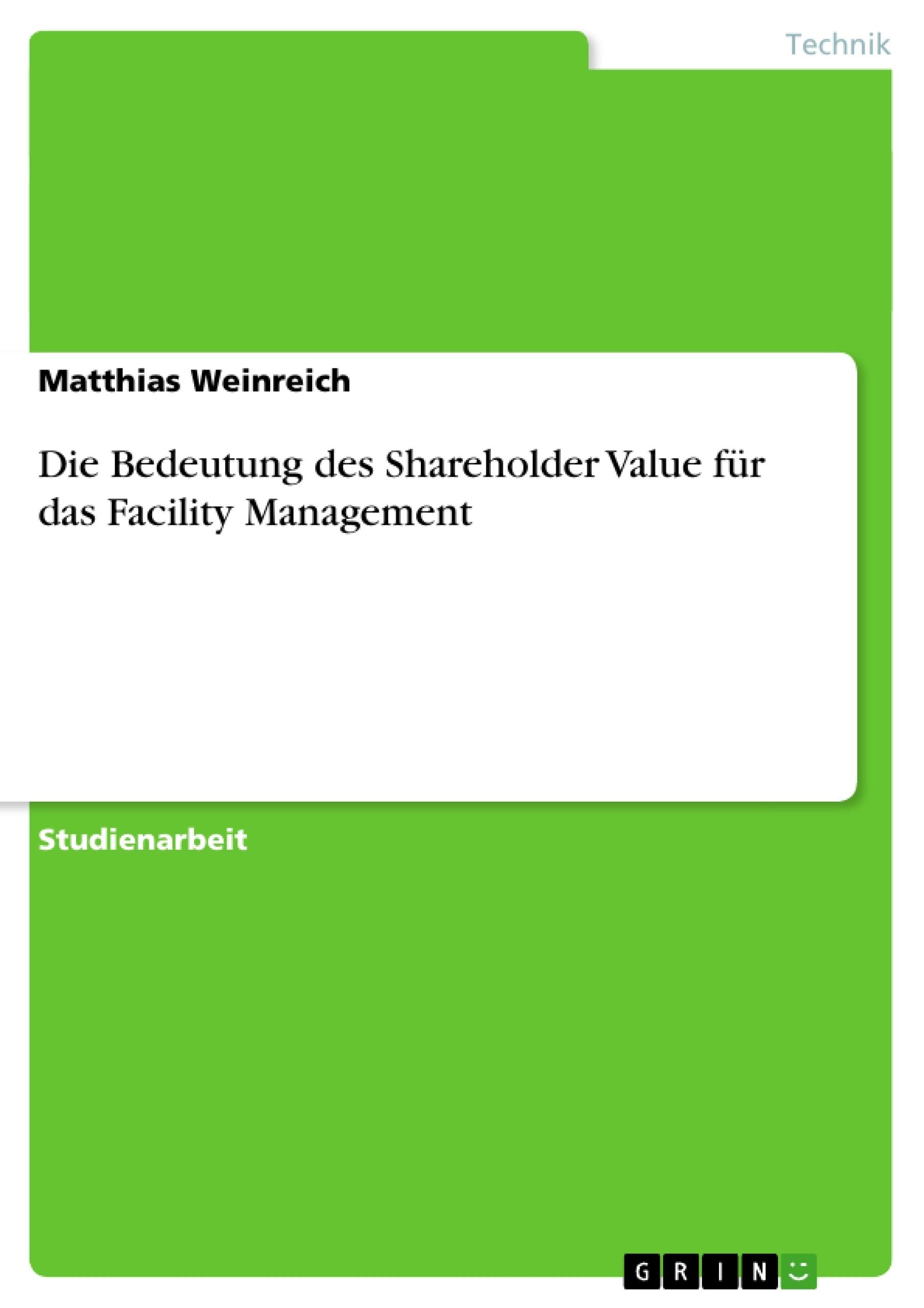Titel: Die Bedeutung des Shareholder Value für das Facility Management