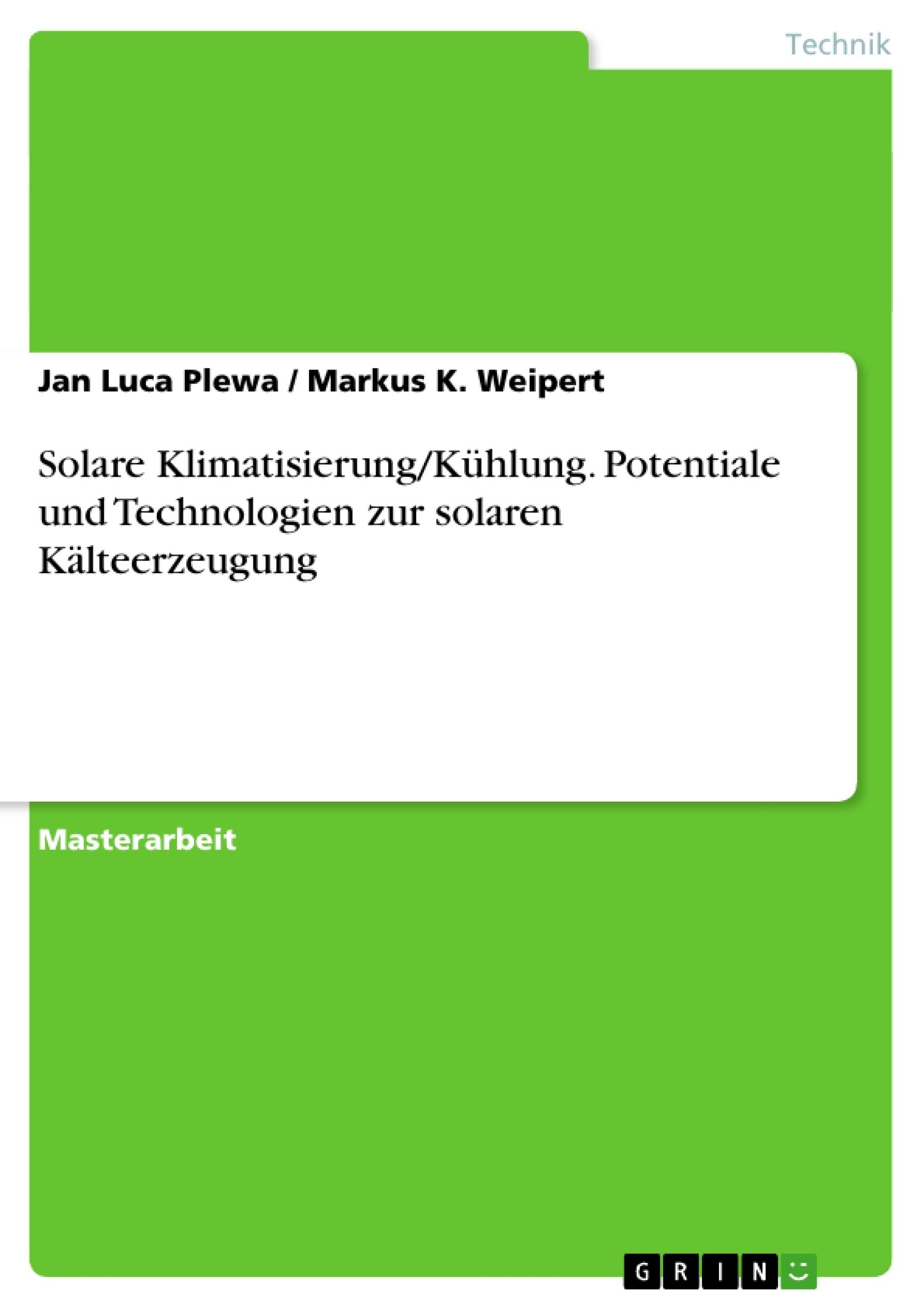 Titel: Solare Klimatisierung/Kühlung. Potentiale und Technologien zur solaren Kälteerzeugung