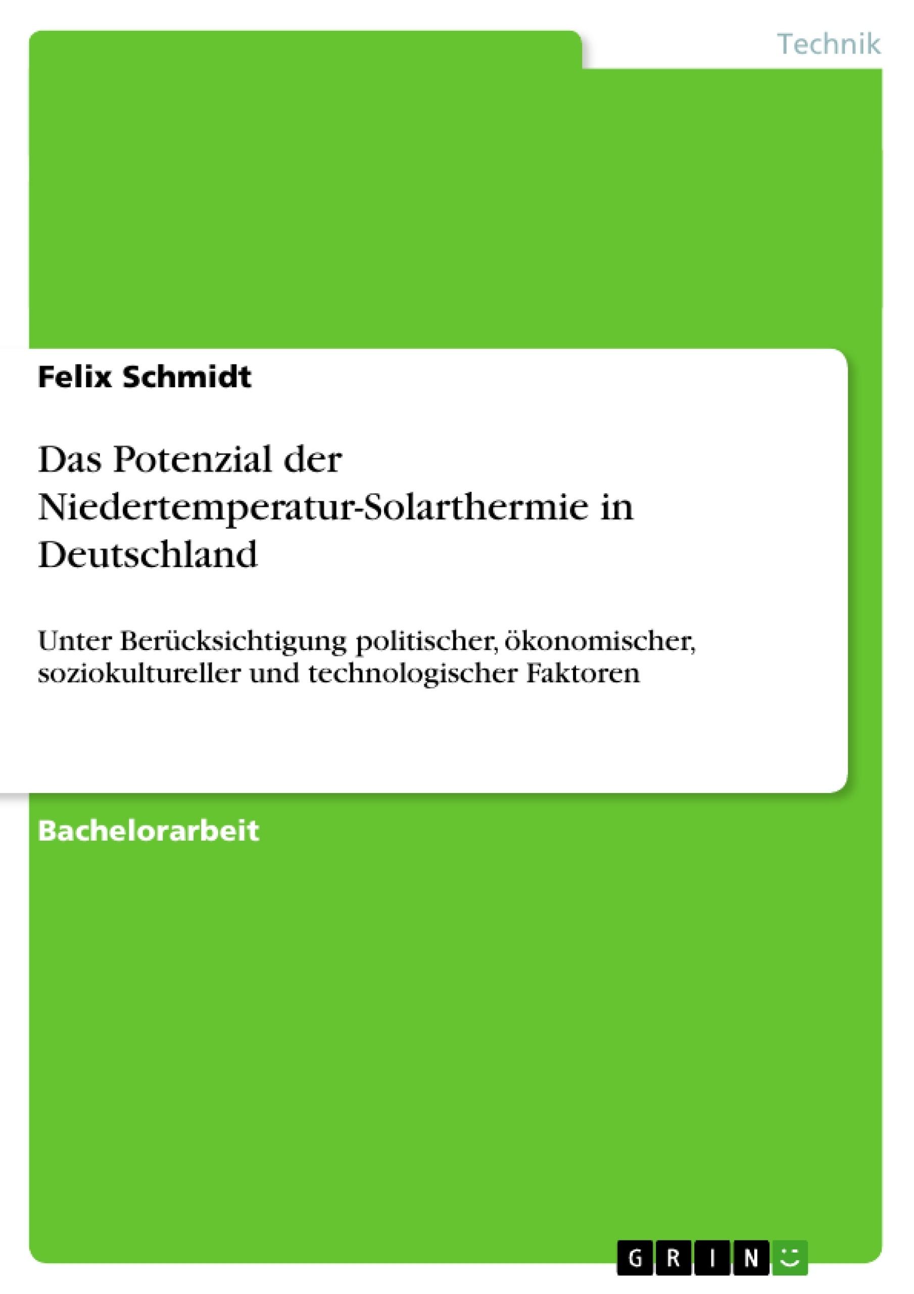 Titel: Das Potenzial der Niedertemperatur-Solarthermie in Deutschland
