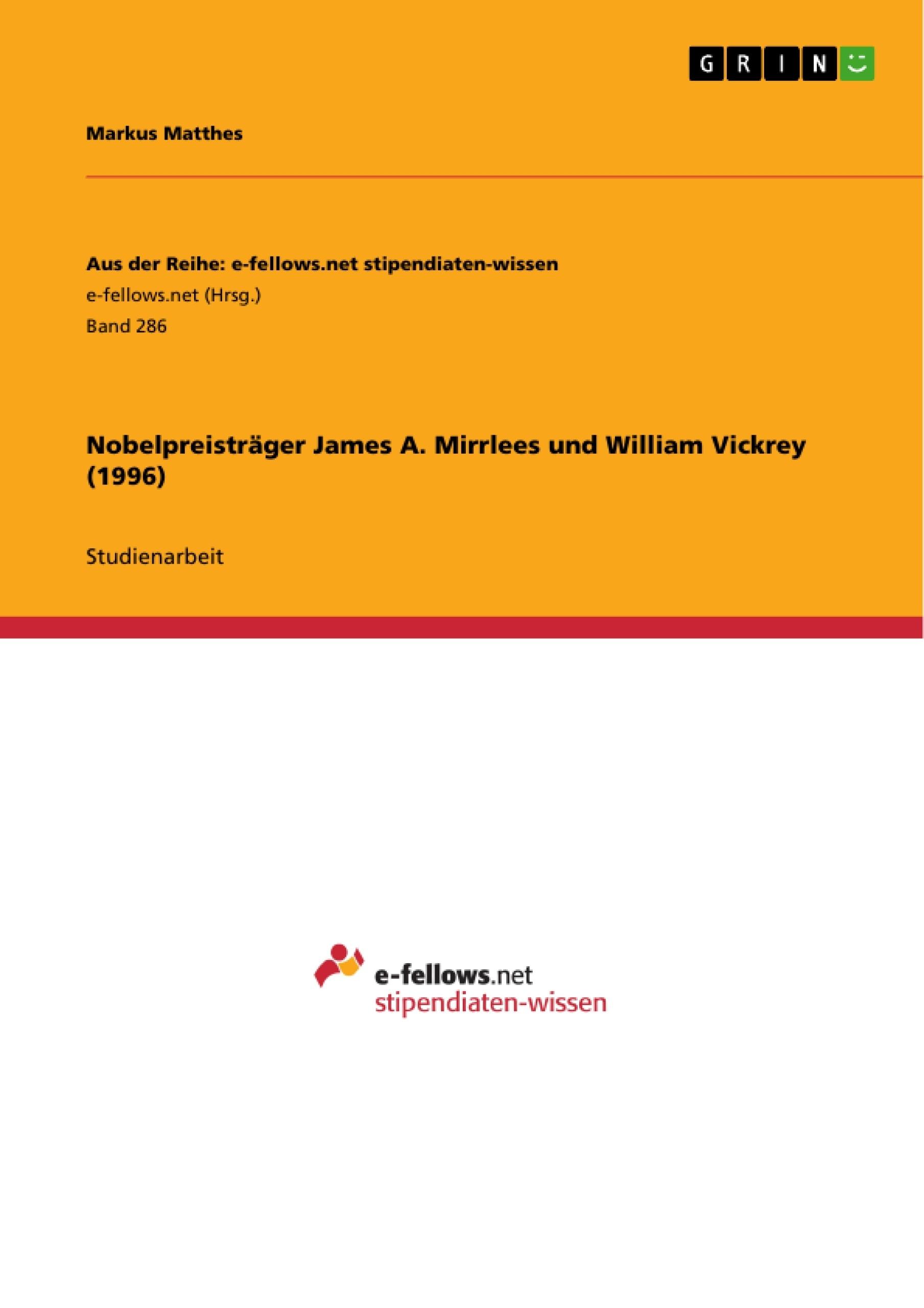 Titel: Nobelpreisträger James A. Mirrlees und William Vickrey (1996)