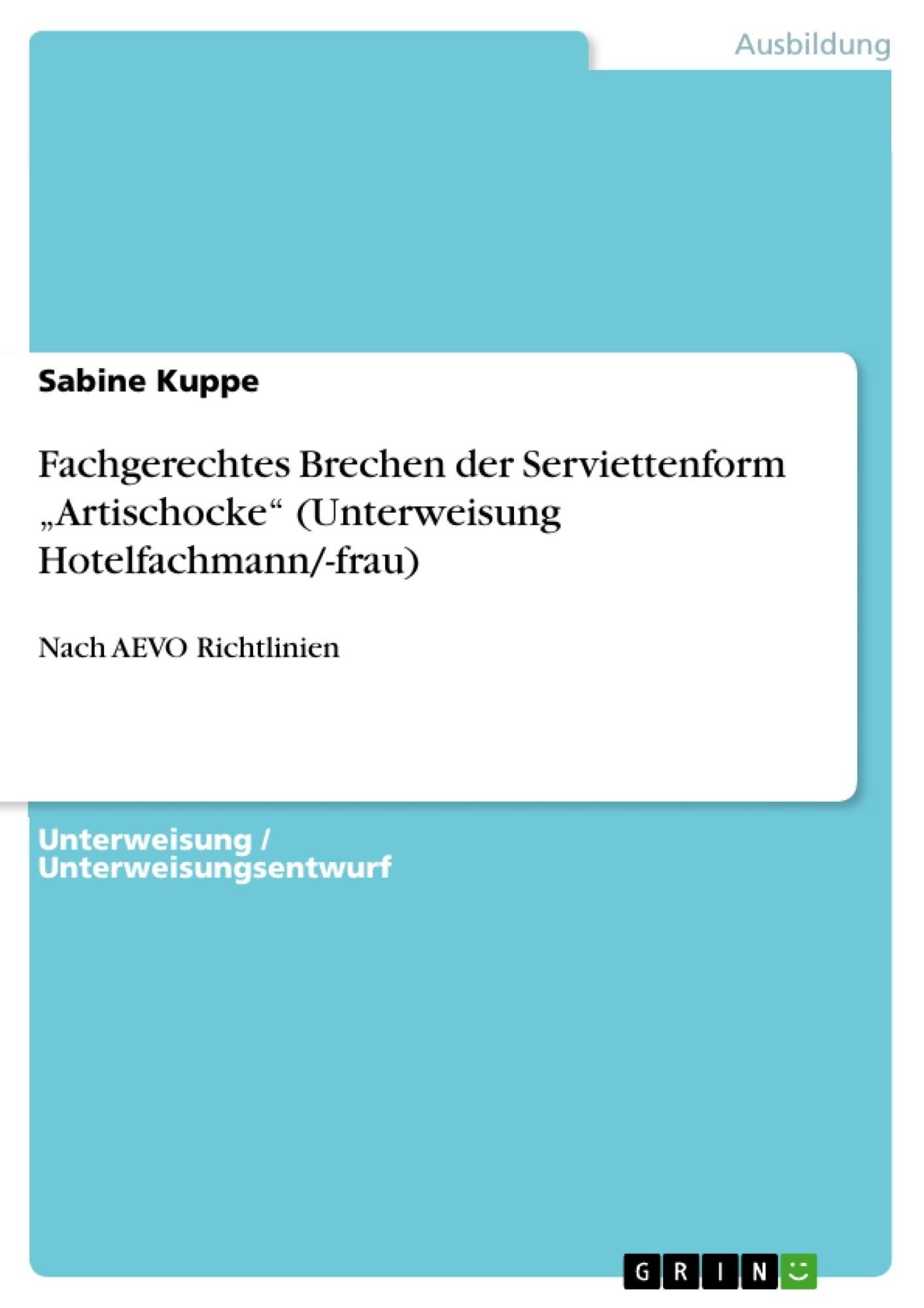 """Titel: Fachgerechtes Brechen der Serviettenform """"Artischocke"""" (Unterweisung Hotelfachmann/-frau)"""