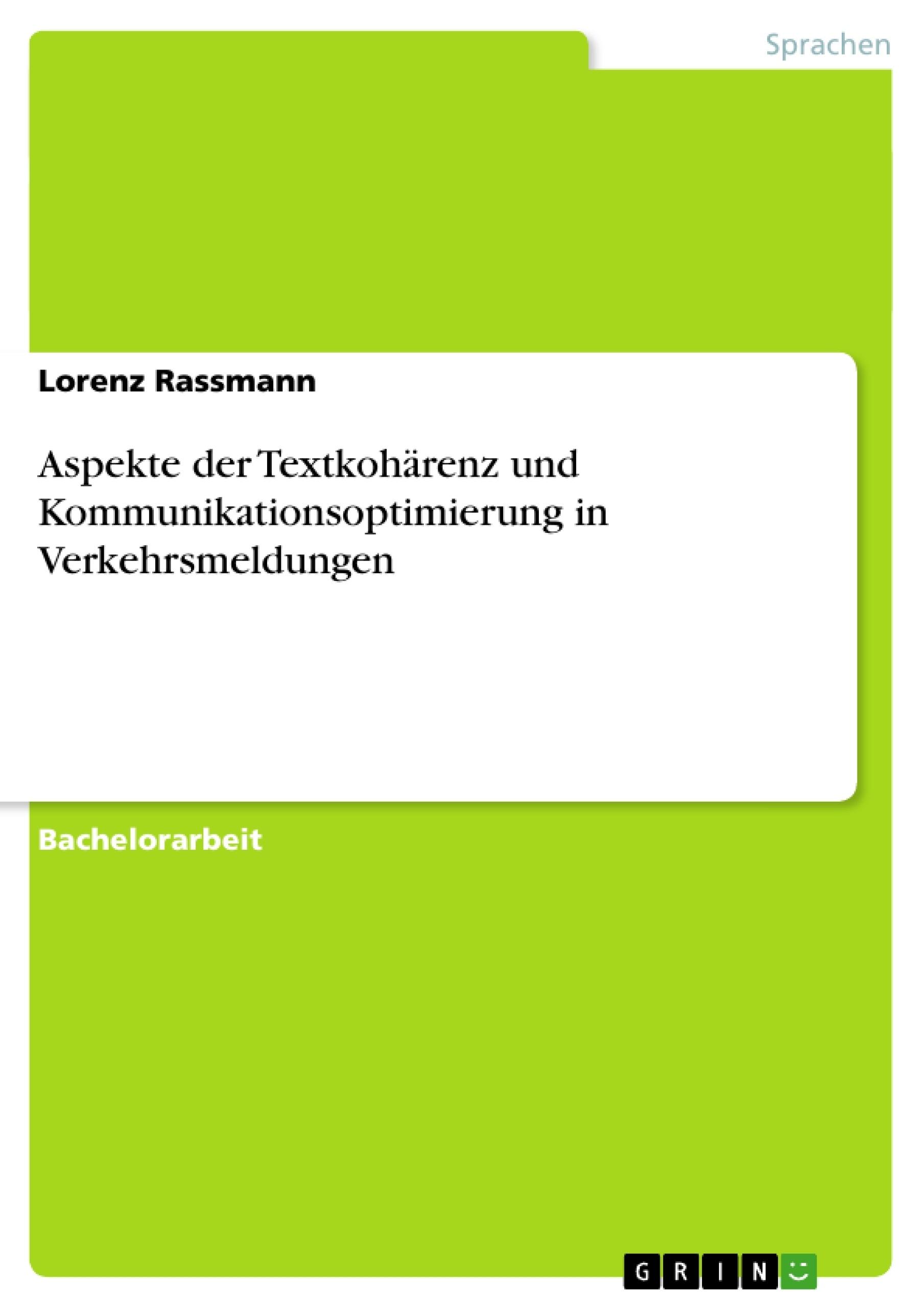 Titel: Aspekte der Textkohärenz und Kommunikationsoptimierung in Verkehrsmeldungen