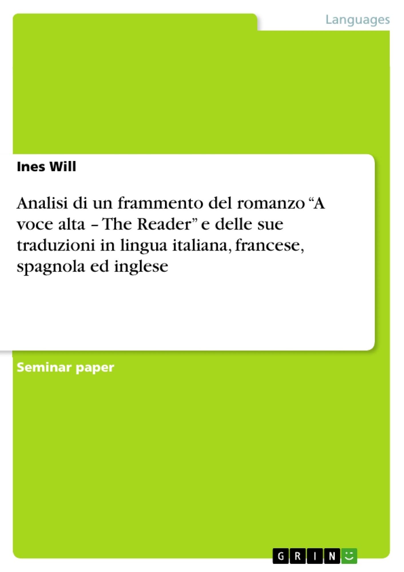 """Title: Analisi di un frammento del romanzo """"A voce alta – The Reader"""" e delle sue traduzioni in lingua italiana, francese, spagnola ed inglese"""