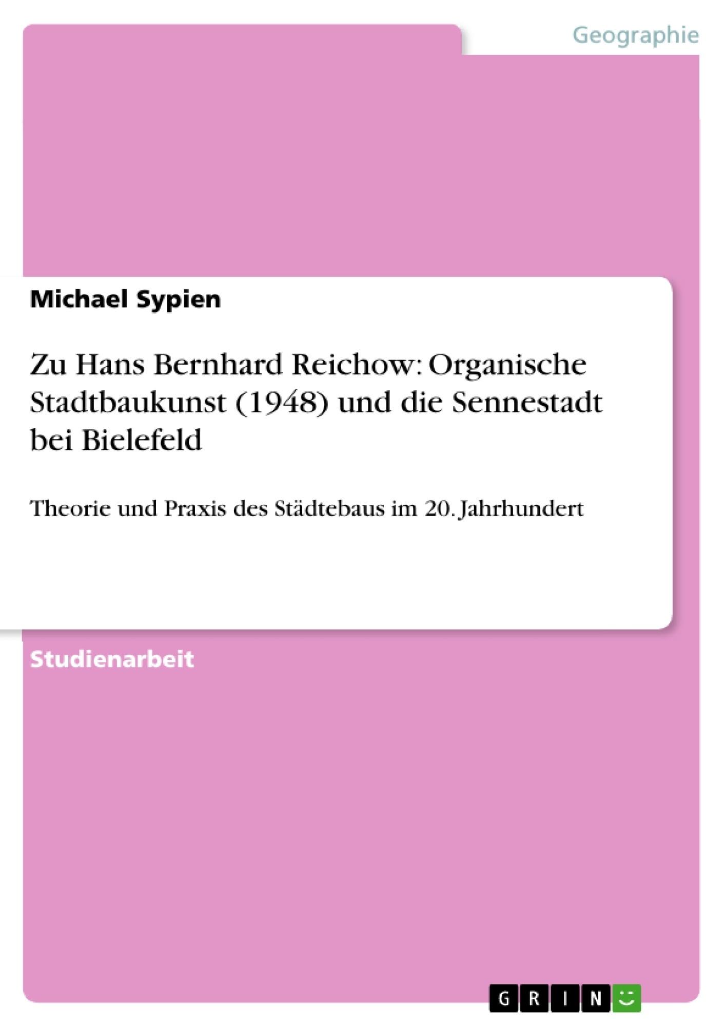 Titel: Zu Hans Bernhard Reichow: Organische Stadtbaukunst (1948) und die Sennestadt bei Bielefeld
