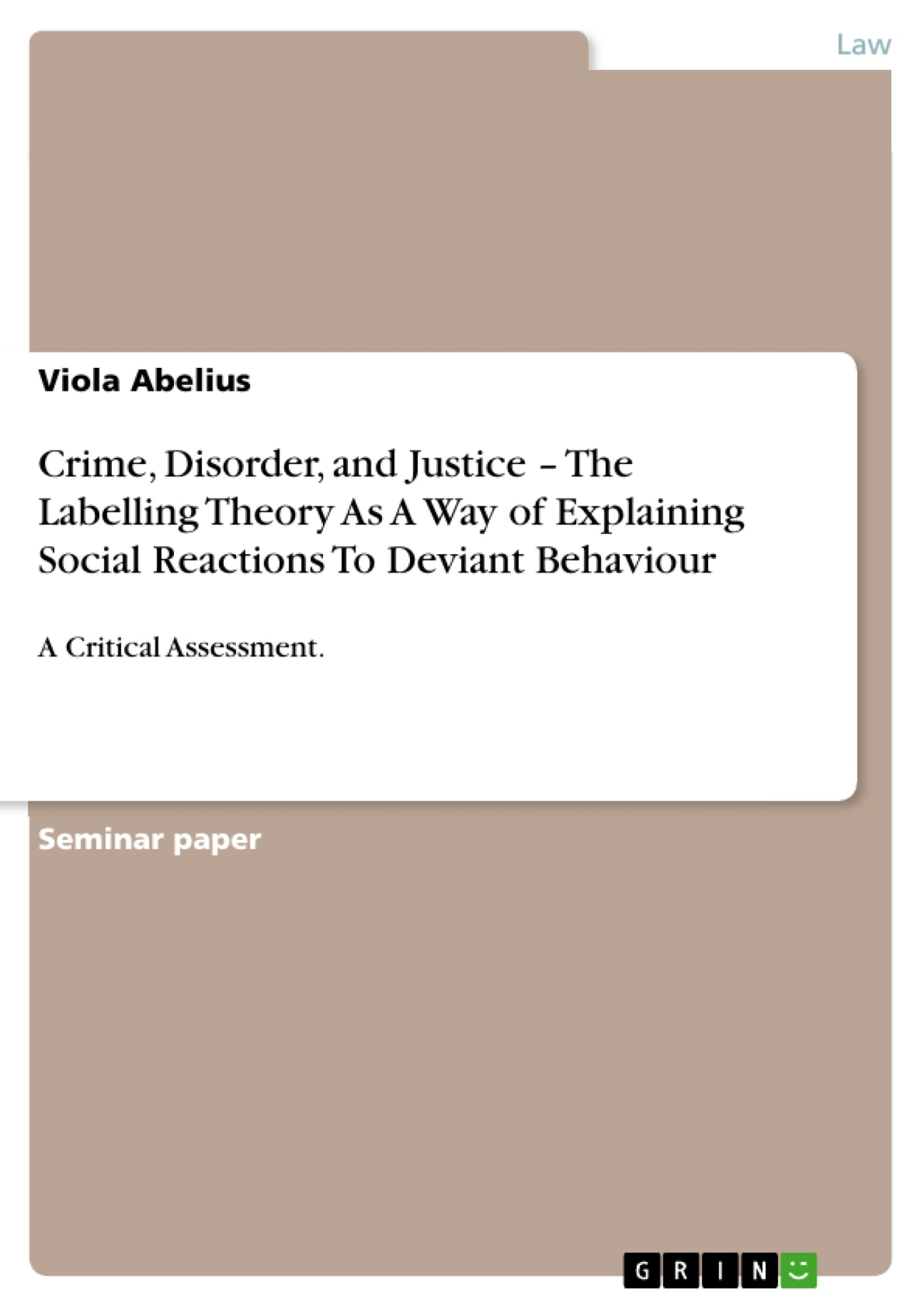 Title: Crime, Disorder, and Justice – The Labelling Theory As A Way of Explaining Social Reactions To Deviant Behaviour