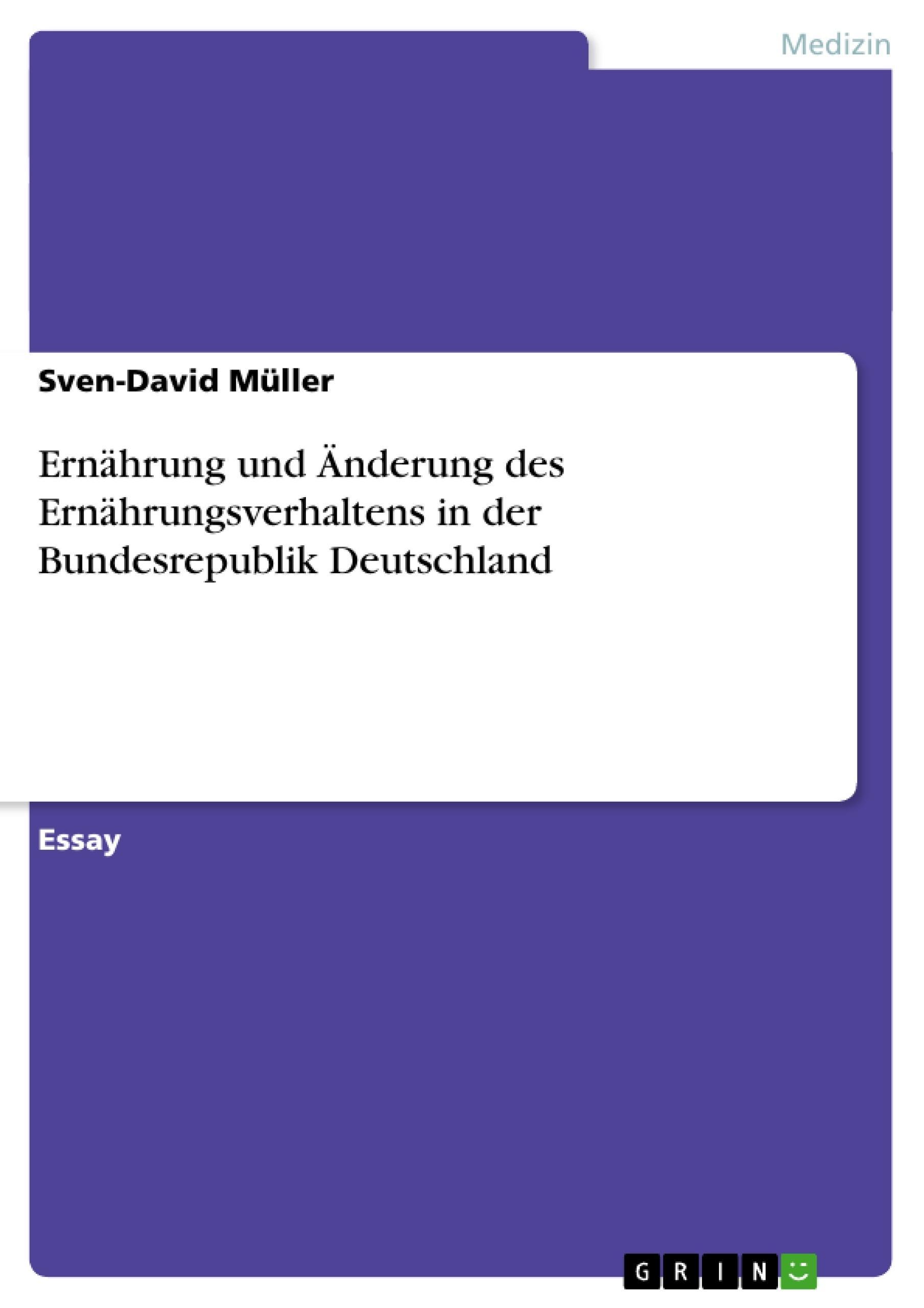 Titel: Ernährung und Änderung des Ernährungsverhaltens in der Bundesrepublik Deutschland