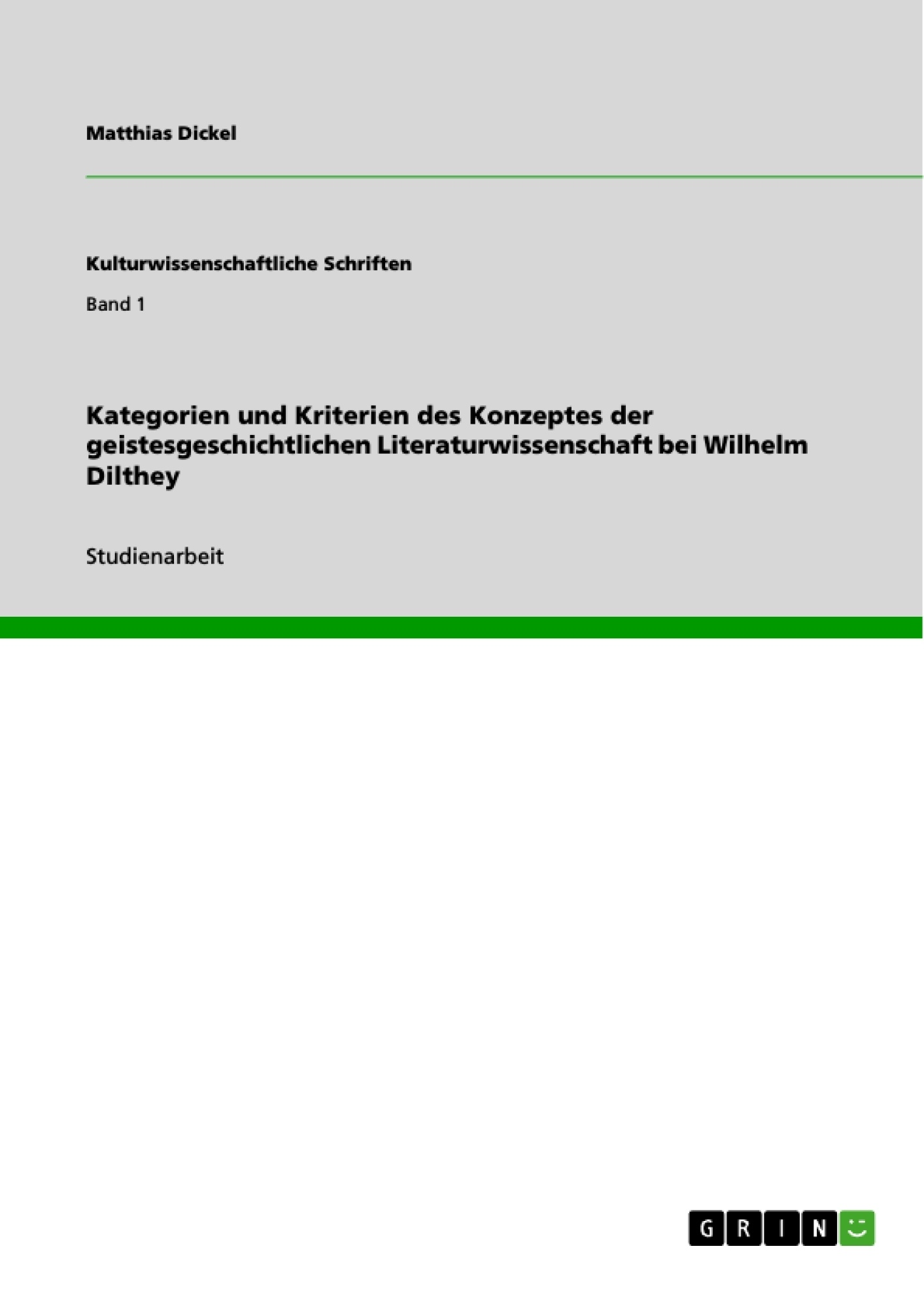 Titel: Kategorien und Kriterien des Konzeptes der geistesgeschichtlichen Literaturwissenschaft bei Wilhelm Dilthey