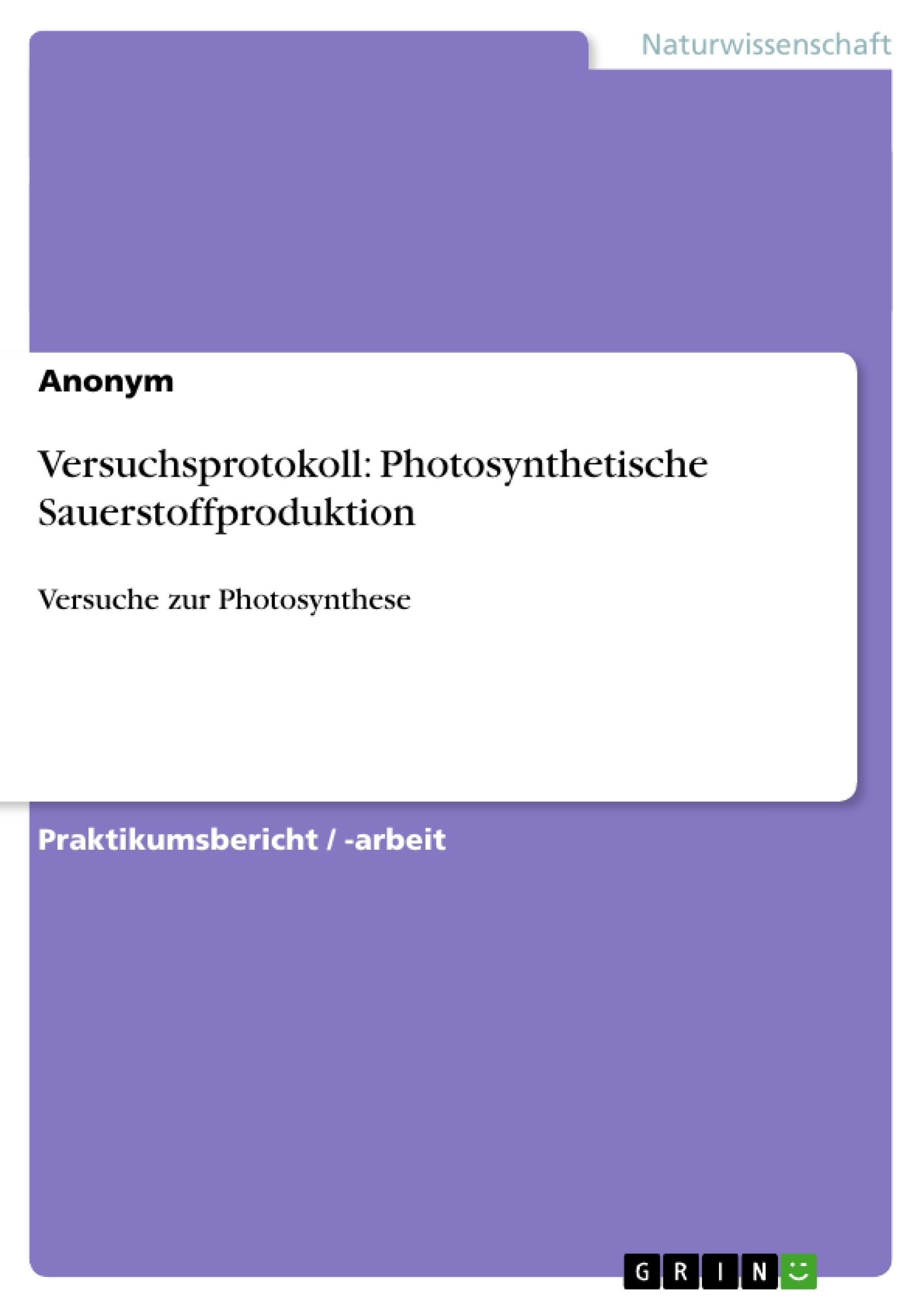 Titel: Versuchsprotokoll: Photosynthetische Sauerstoffproduktion