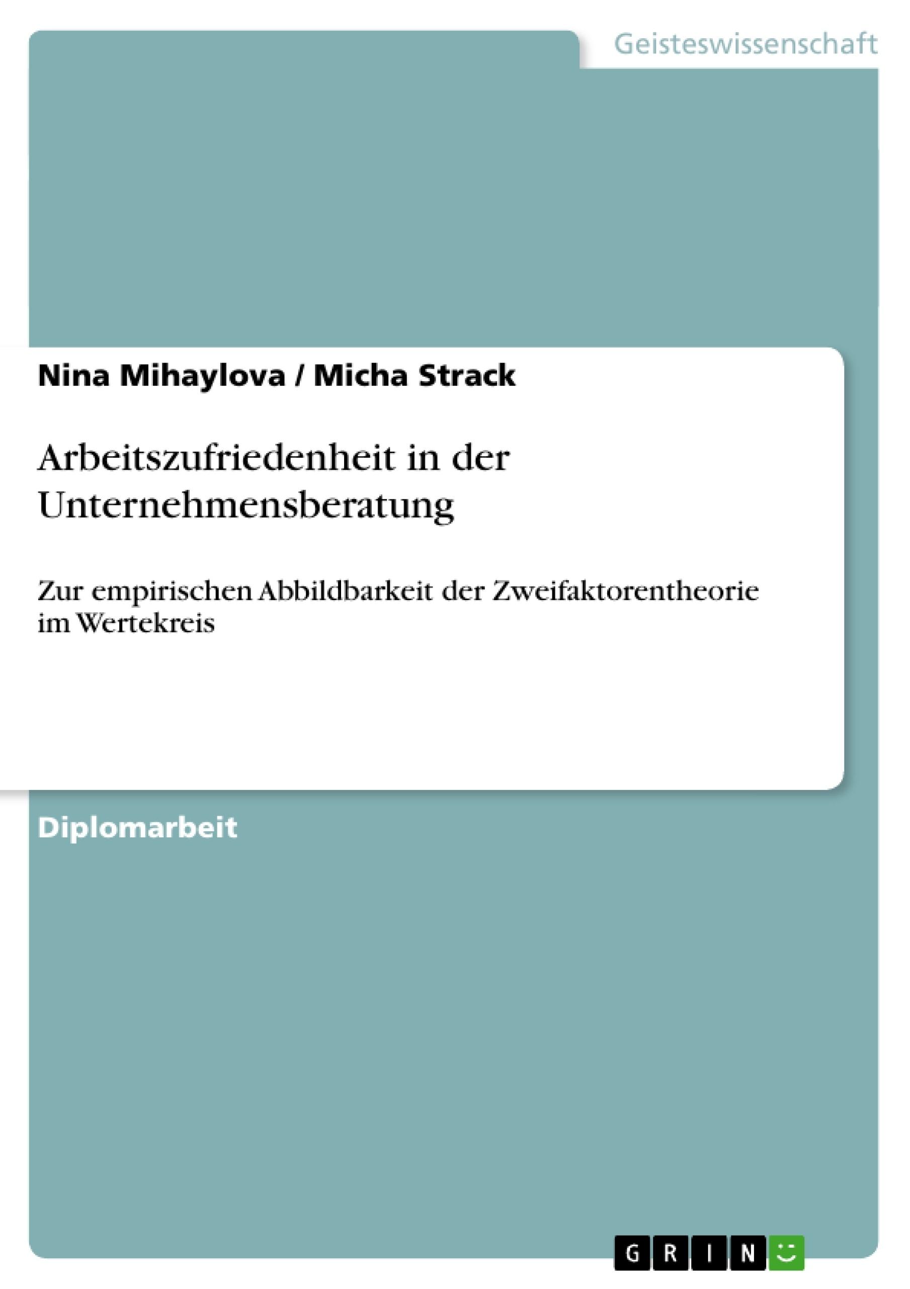 Titel: Arbeitszufriedenheit in der Unternehmensberatung