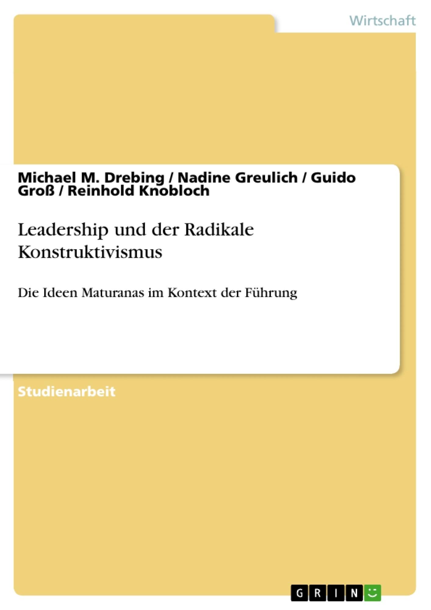 Titel: Leadership und der Radikale Konstruktivismus