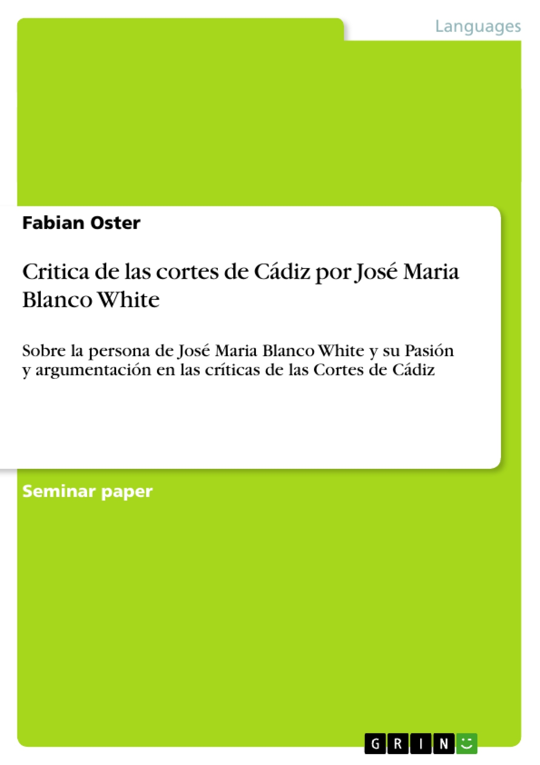 Título: Critica de las cortes de Cádiz por José Maria Blanco White