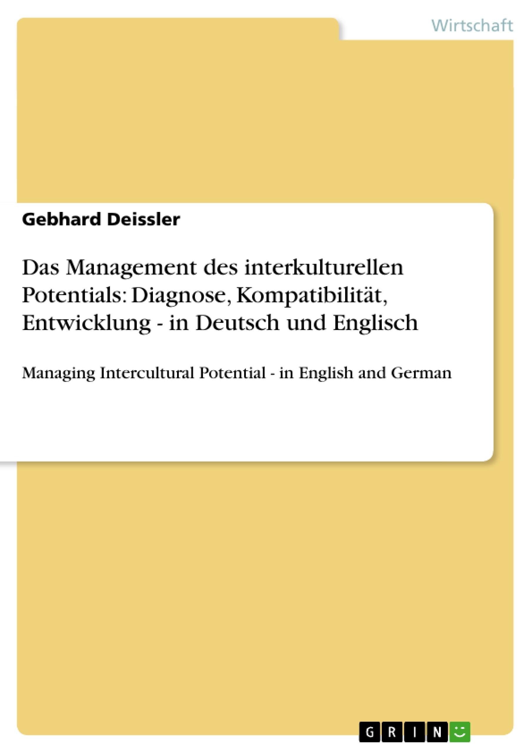 Titel: Das Management des interkulturellen Potentials: Diagnose, Kompatibilität, Entwicklung - in Deutsch und Englisch