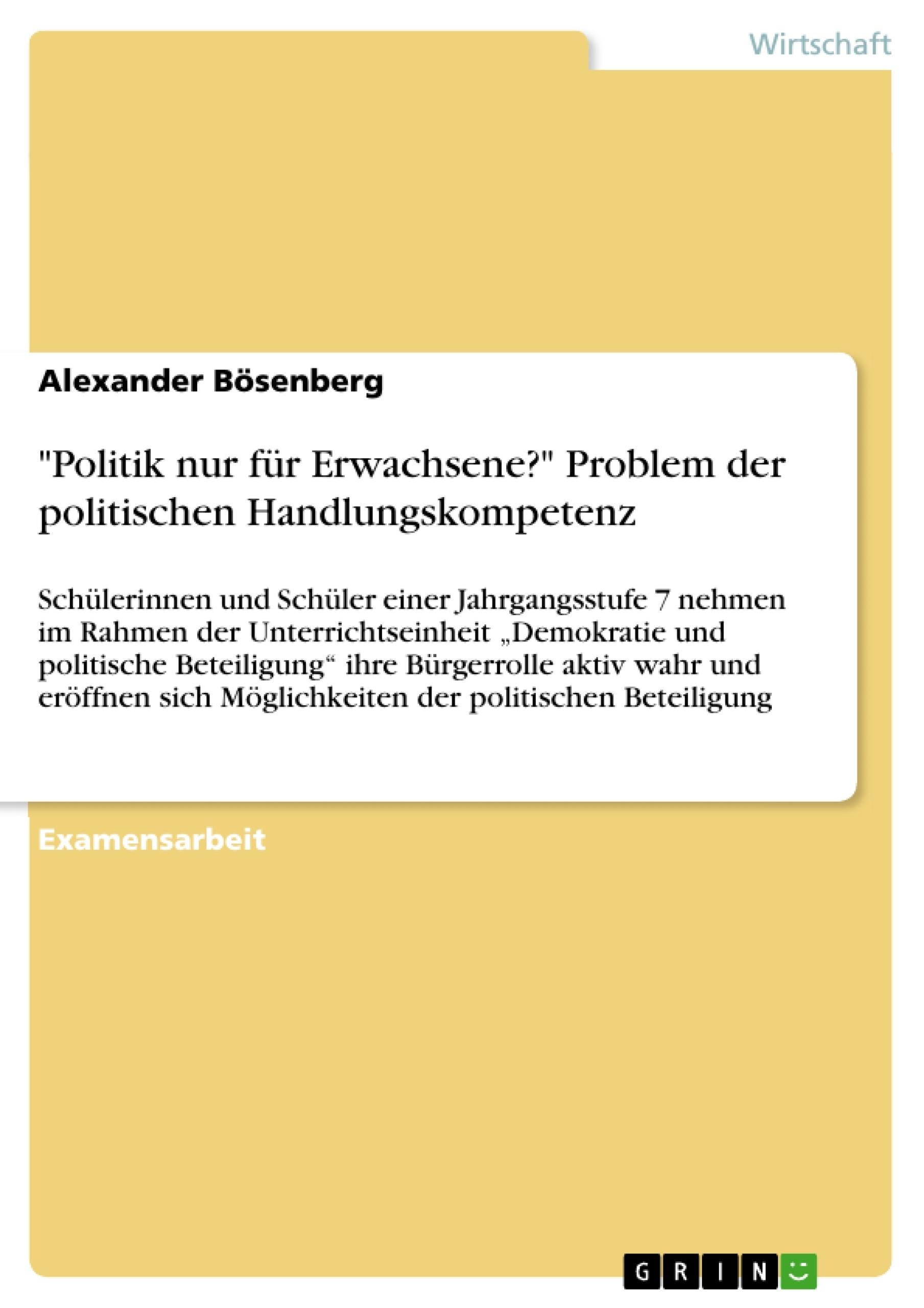 """Titel: """"Politik nur für Erwachsene?"""" Problem der politischen Handlungskompetenz"""