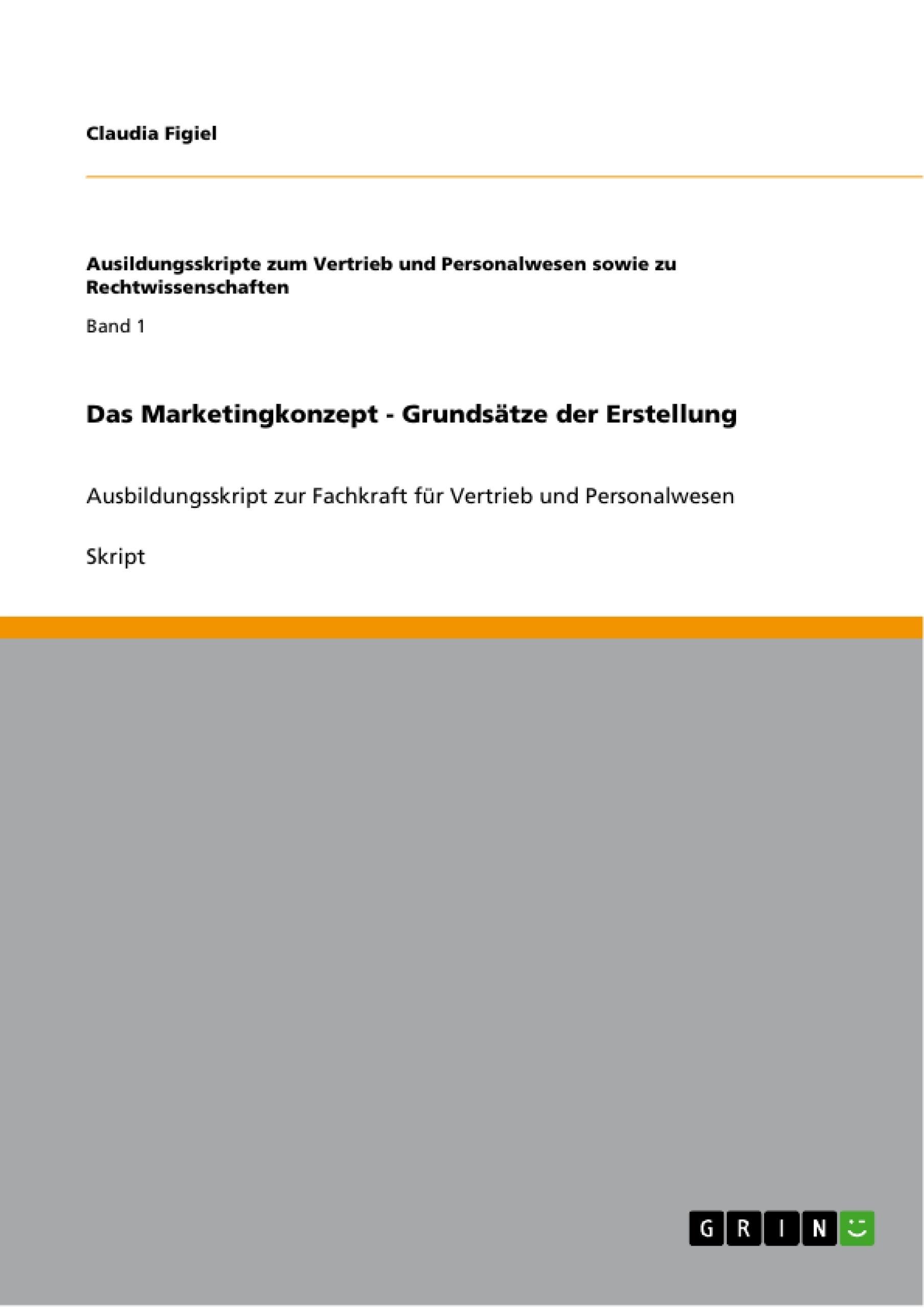 Titel: Das Marketingkonzept - Grundsätze der Erstellung