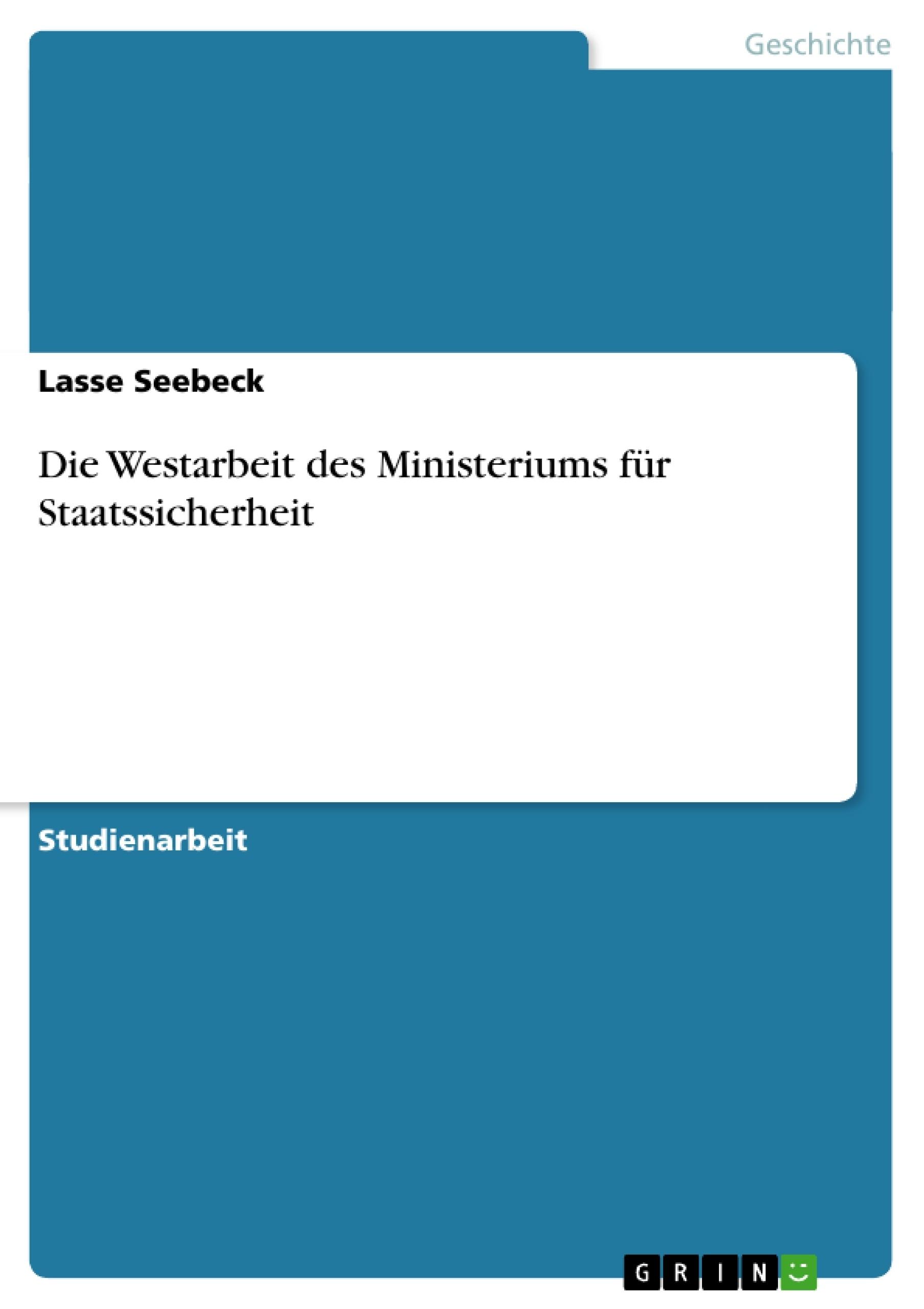 Titel: Die Westarbeit des Ministeriums für Staatssicherheit