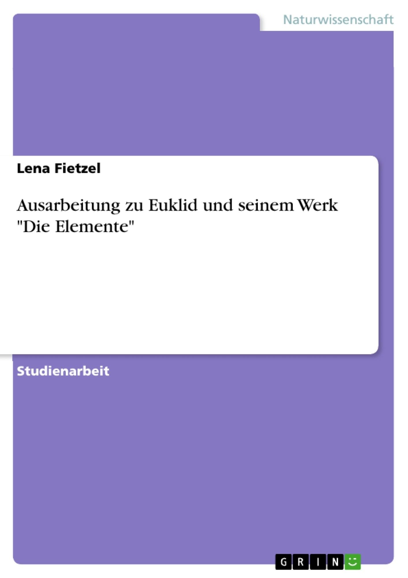 """Titel: Ausarbeitung zu Euklid und seinem Werk """"Die Elemente"""""""