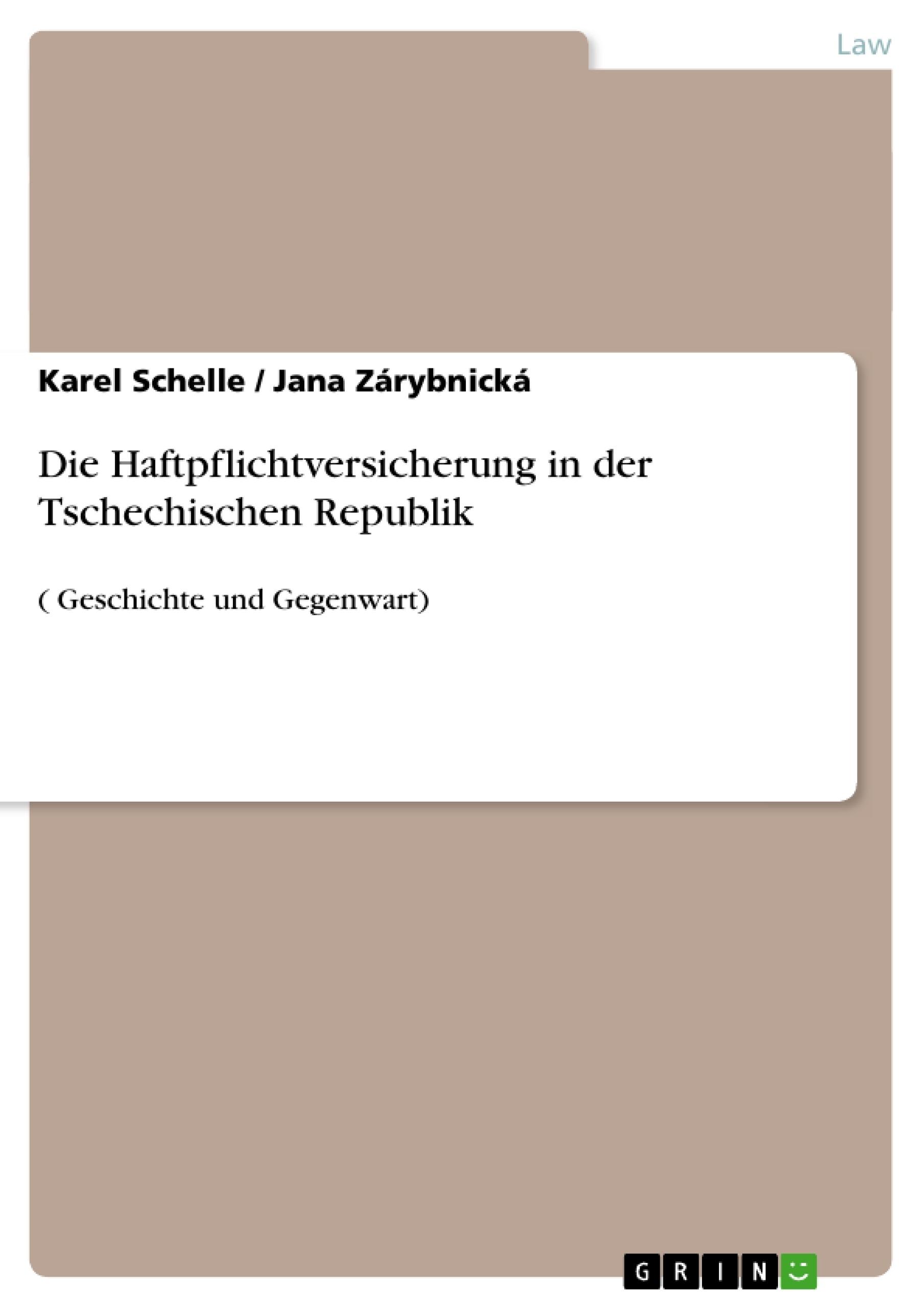 Title: Die Haftpflichtversicherung in der Tschechischen Republik