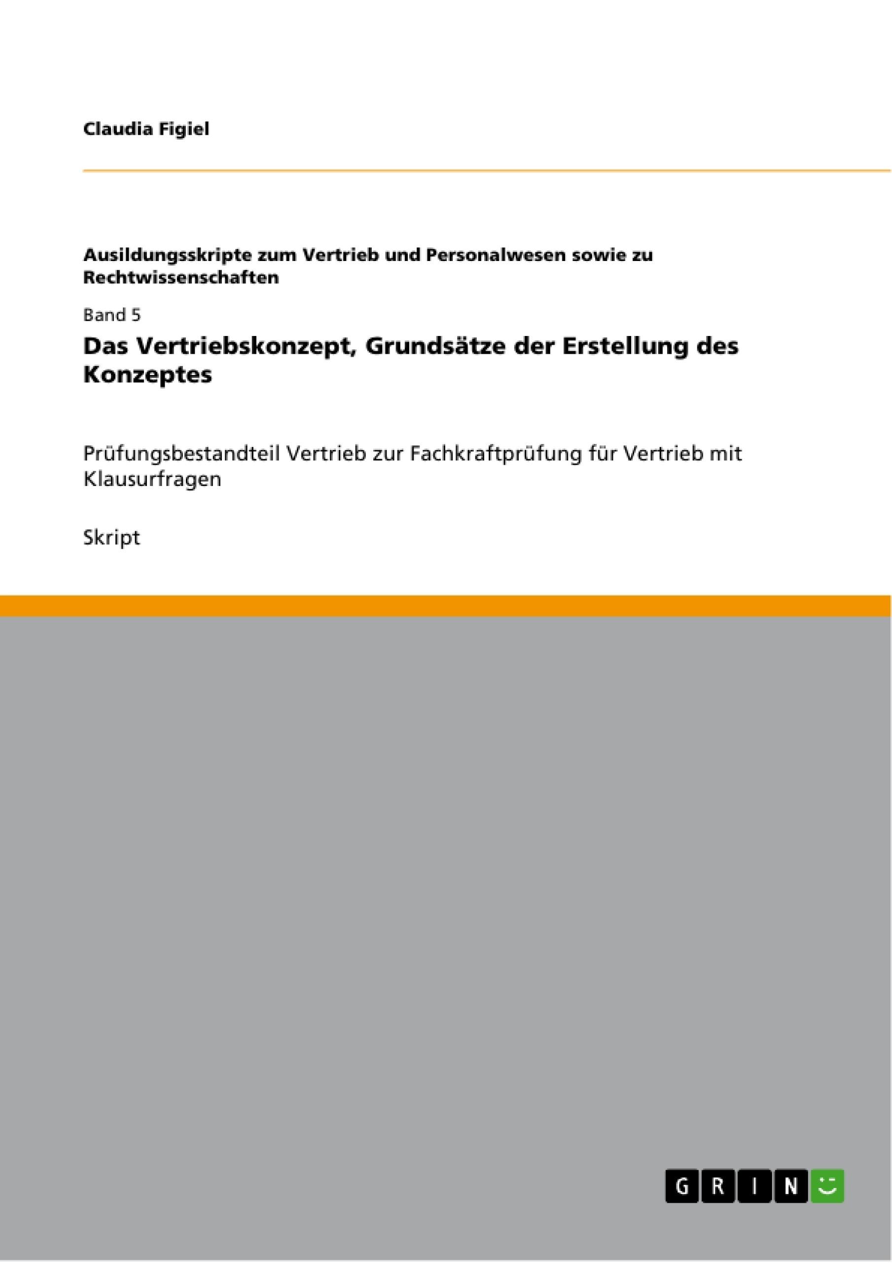 Titel: Das Vertriebskonzept, Grundsätze der Erstellung des Konzeptes