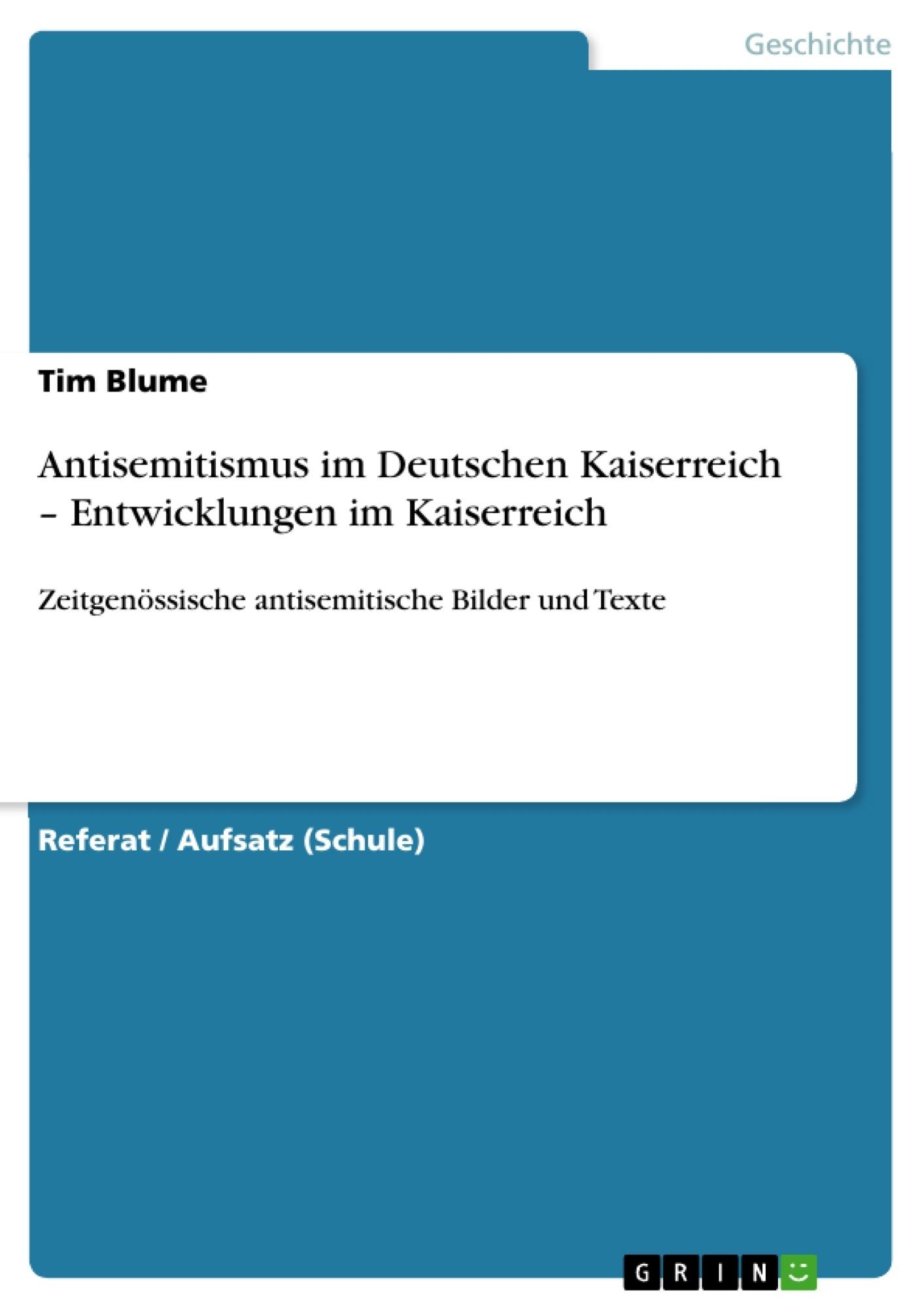 Titel: Antisemitismus im Deutschen Kaiserreich – Entwicklungen im Kaiserreich