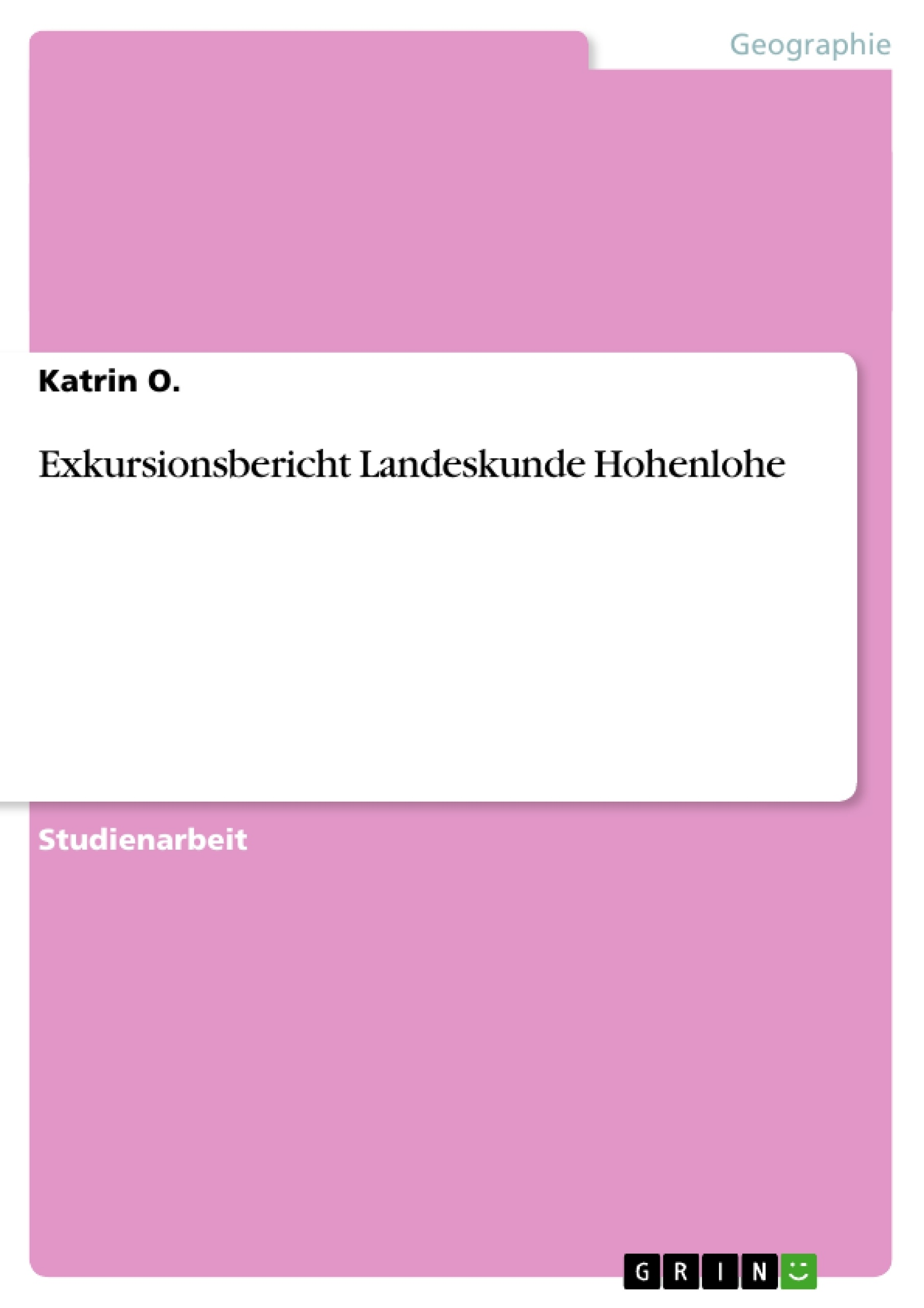 Titel: Exkursionsbericht Landeskunde Hohenlohe
