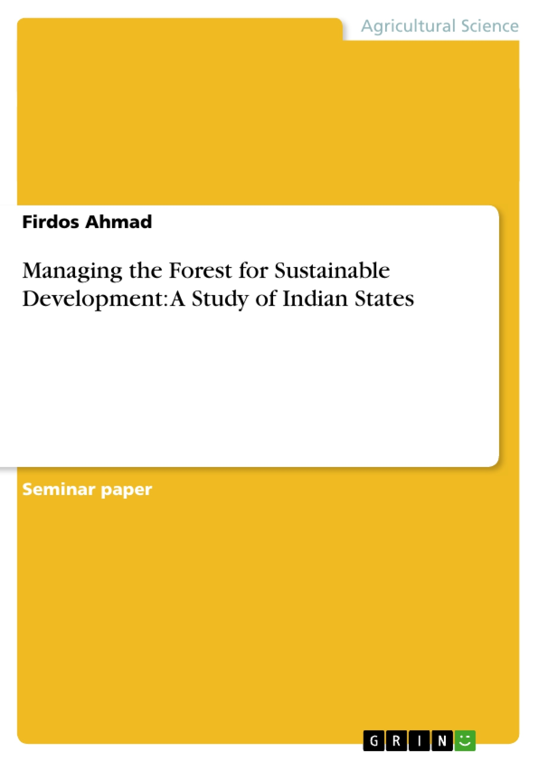 Title: Managing the Forest for Sustainable Development: A Study of Indian States