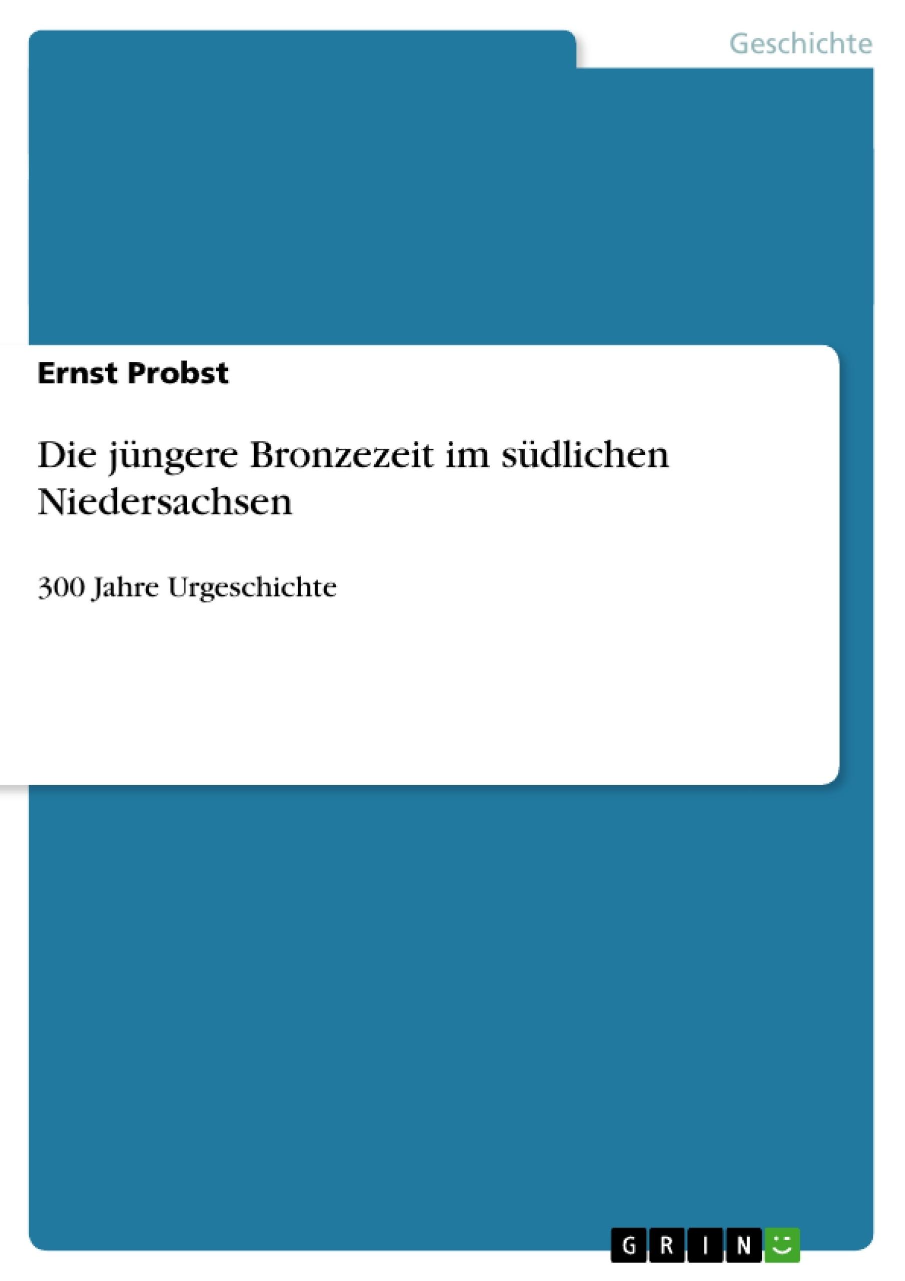 Titel: Die jüngere Bronzezeit im südlichen Niedersachsen