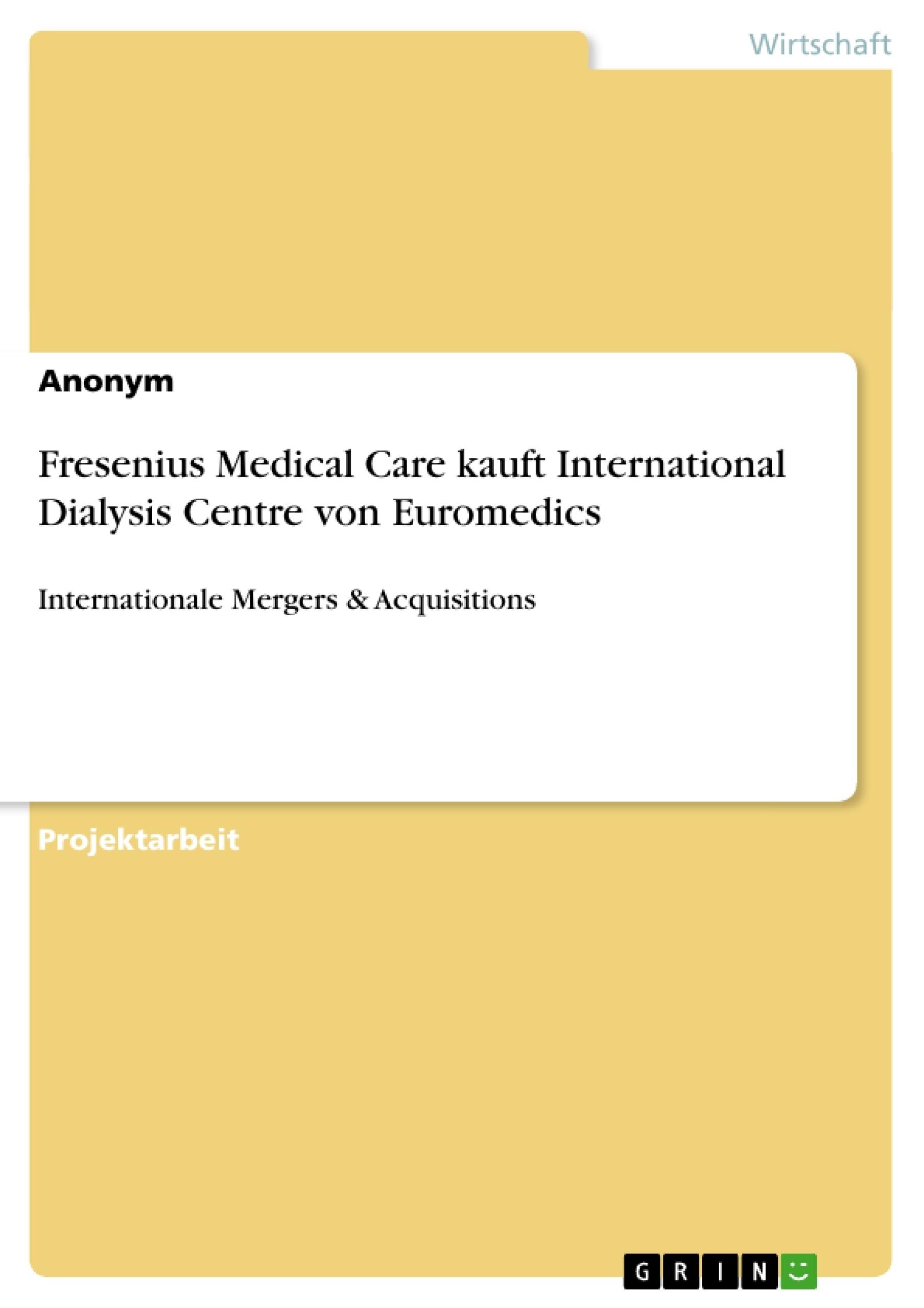 Titel: Fresenius Medical Care kauft International Dialysis Centre von Euromedics