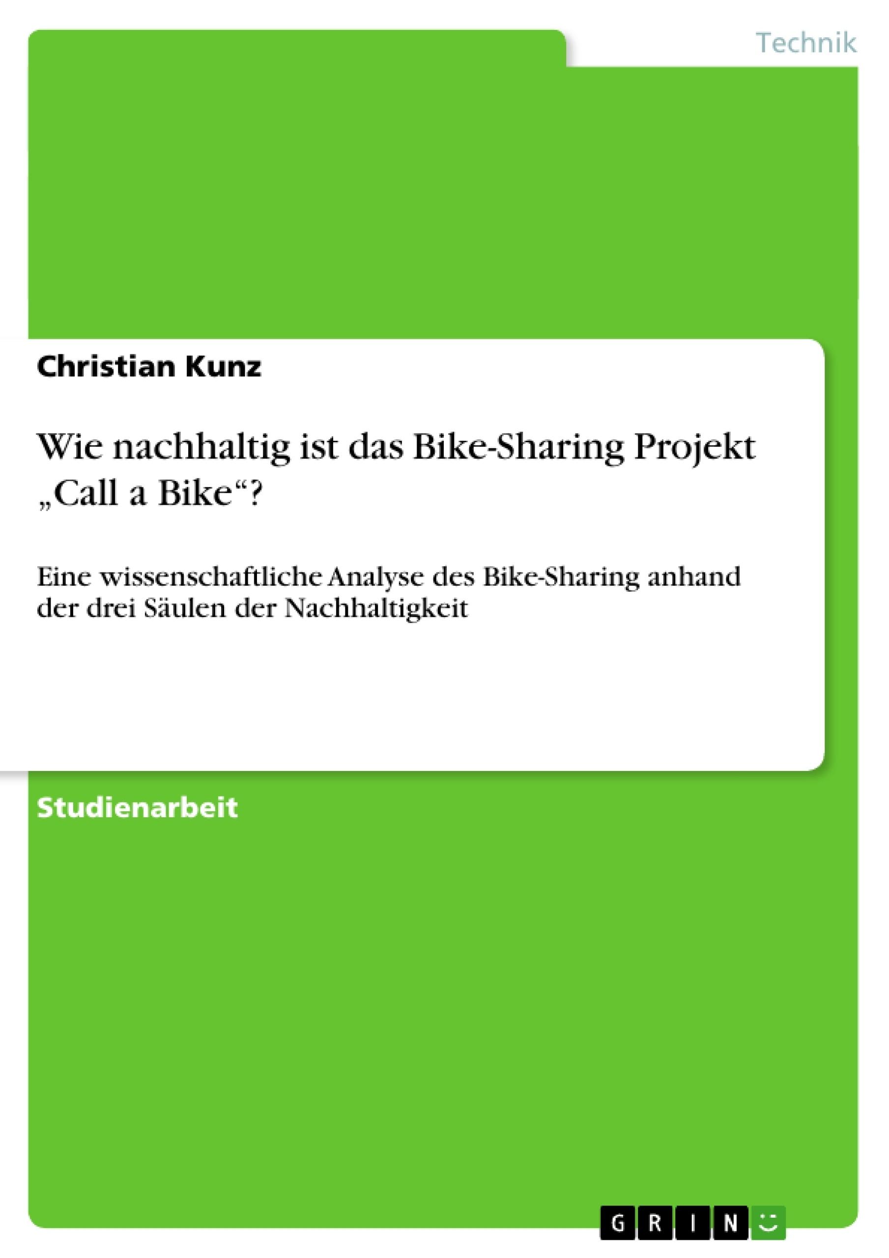"""Titel: Wie nachhaltig ist das Bike-Sharing Projekt """"Call a Bike""""?"""