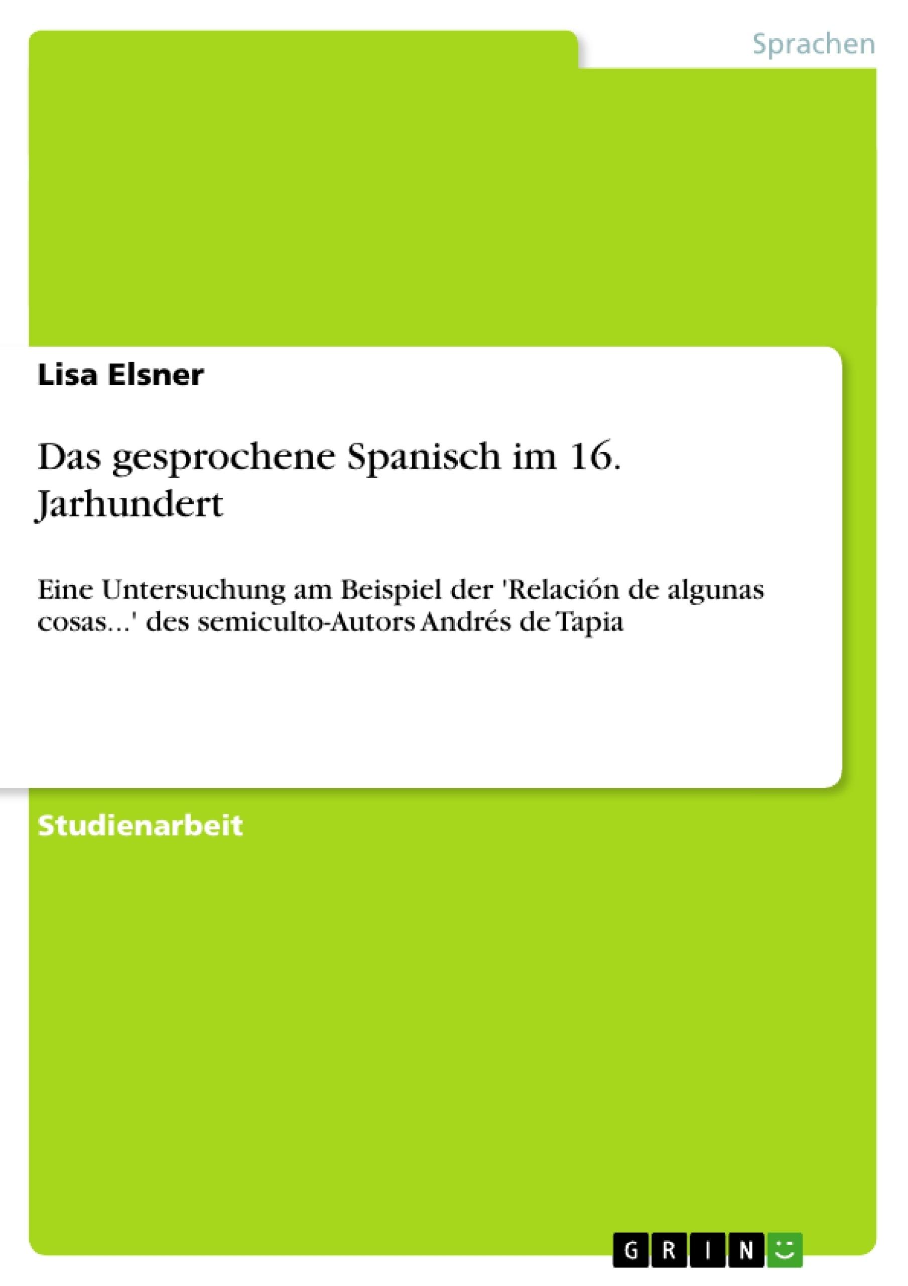 Titel: Das gesprochene Spanisch im 16. Jarhundert