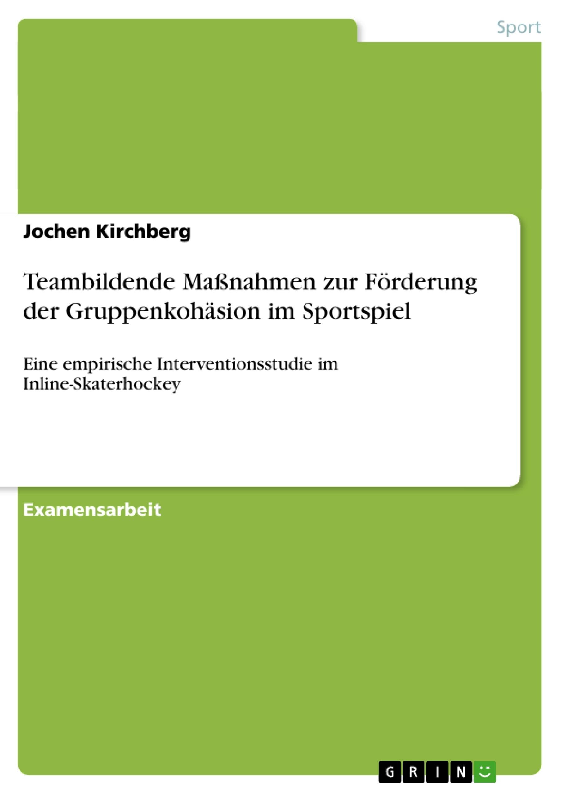 Titel: Teambildende Maßnahmen zur Förderung der Gruppenkohäsion im Sportspiel