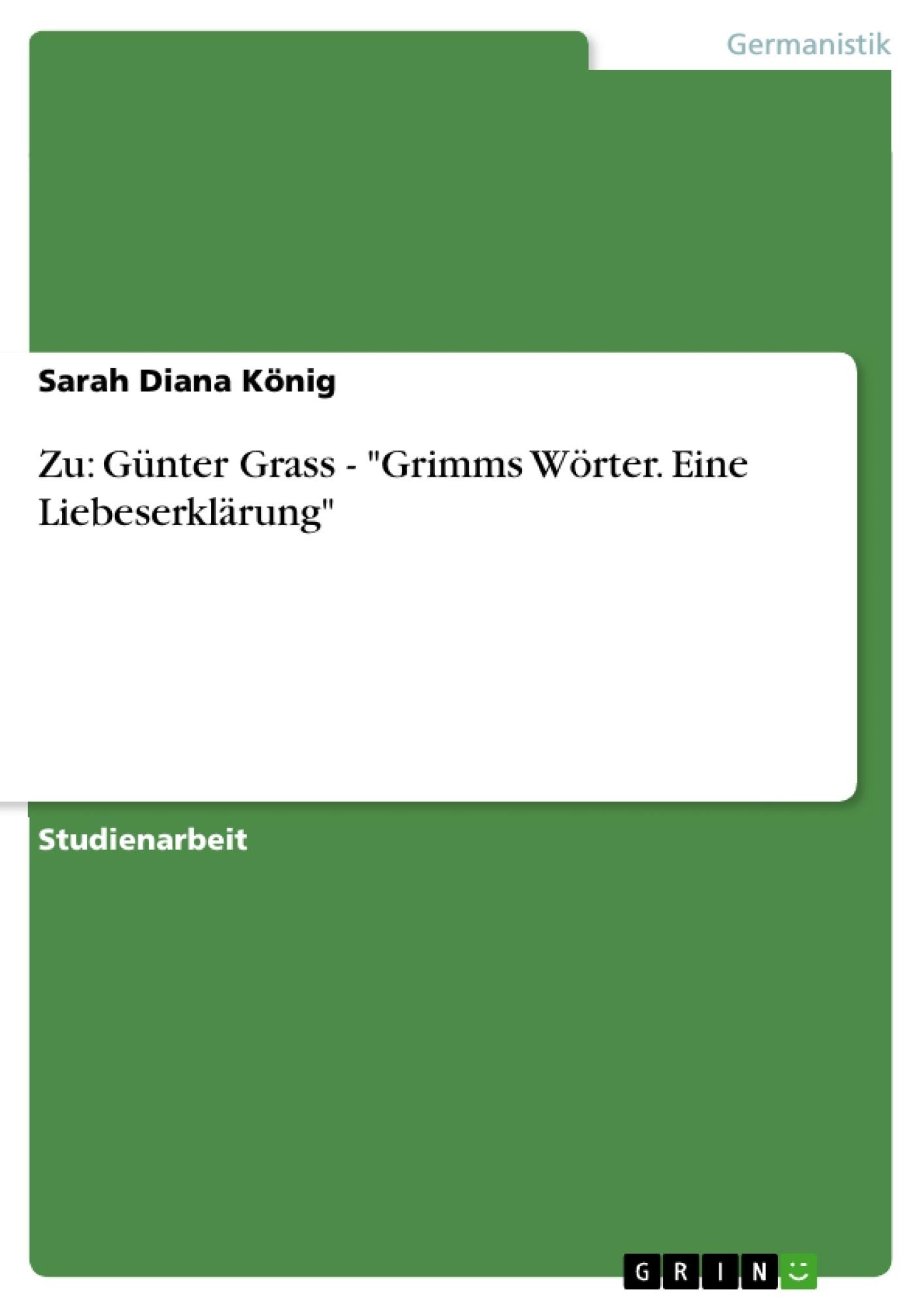 """Titel: Zu: Günter Grass - """"Grimms Wörter. Eine Liebeserklärung"""""""