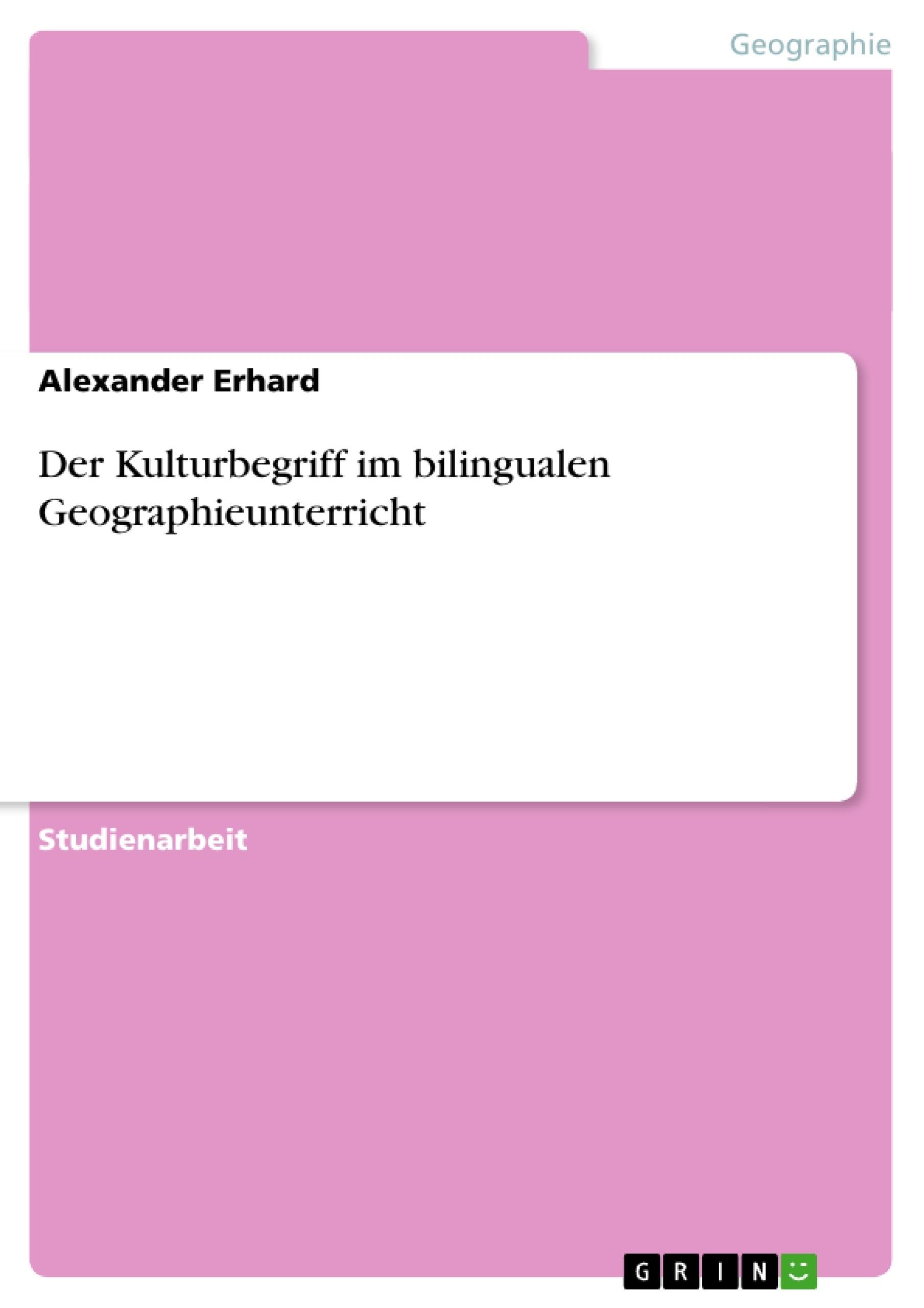 Titel: Der Kulturbegriff im bilingualen Geographieunterricht
