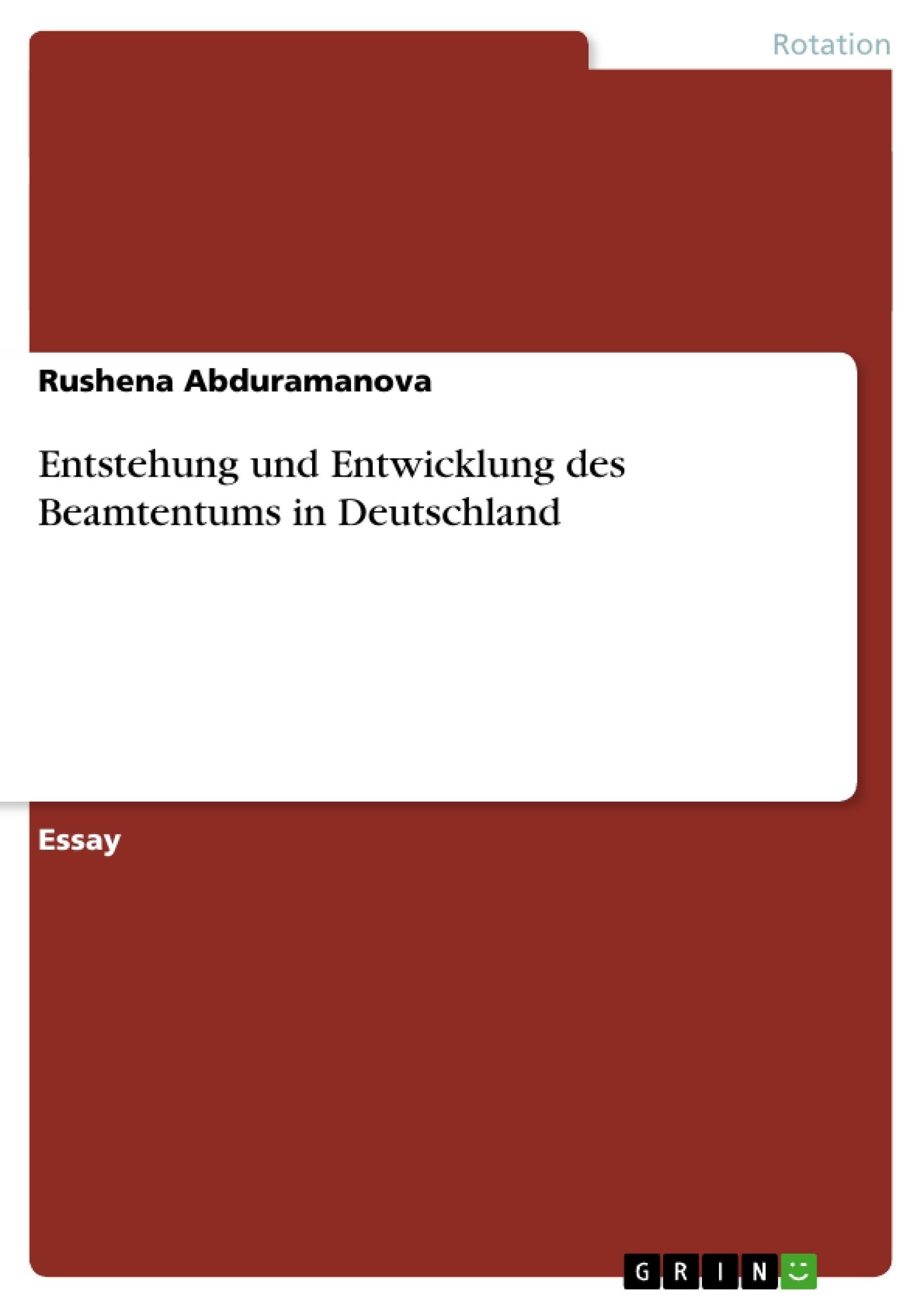 Titel: Entstehung und Entwicklung des Beamtentums in Deutschland