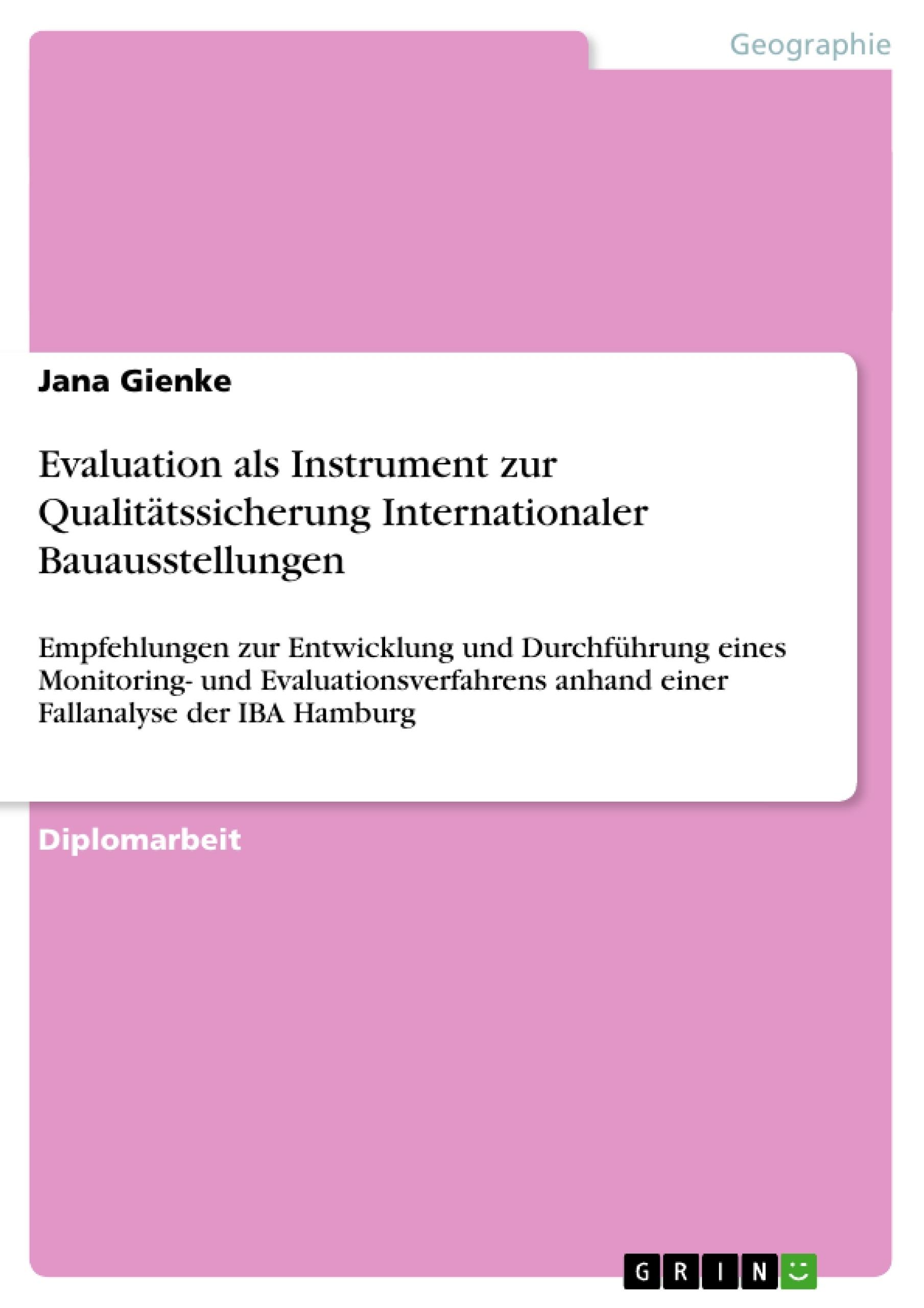 Titel: Evaluation als Instrument zur Qualitätssicherung Internationaler Bauausstellungen