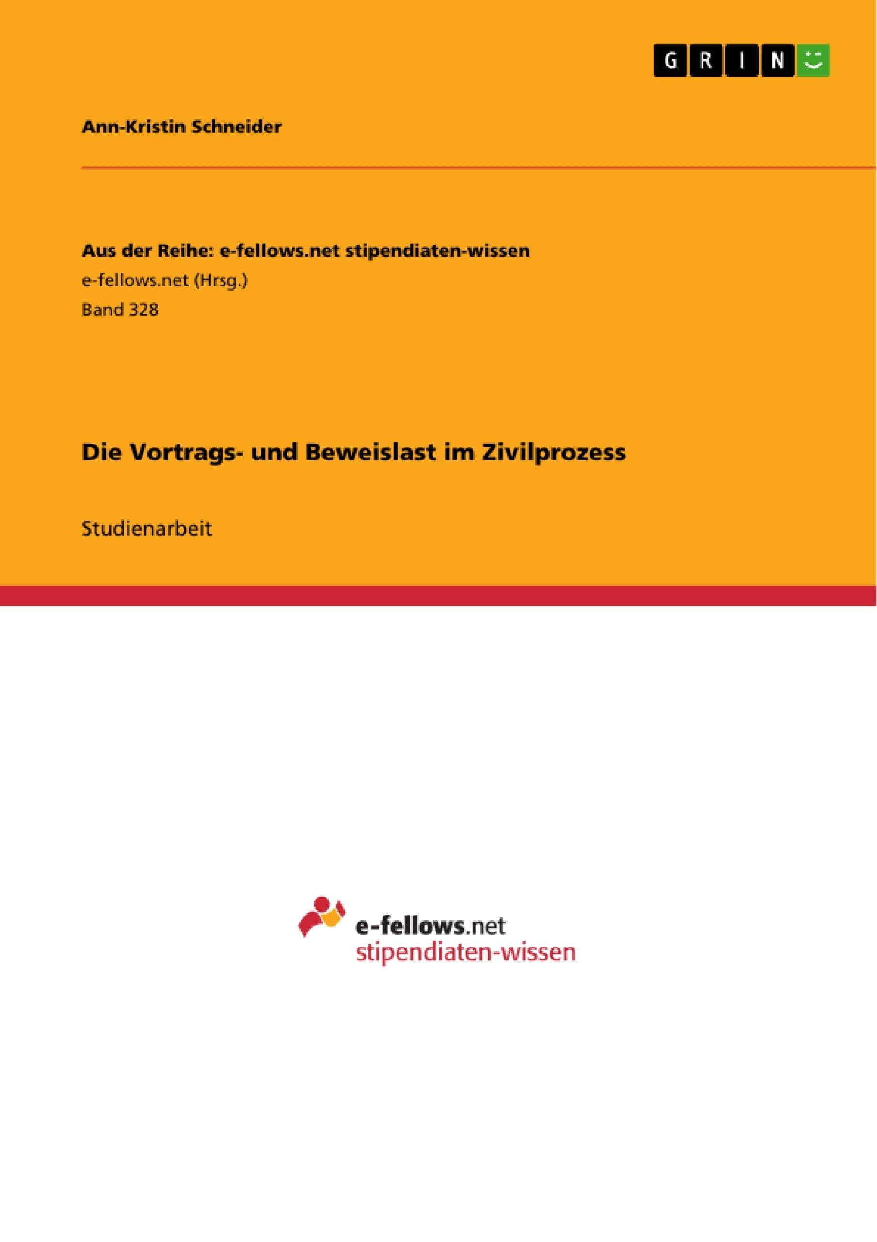 Titel: Die Vortrags- und Beweislast im Zivilprozess