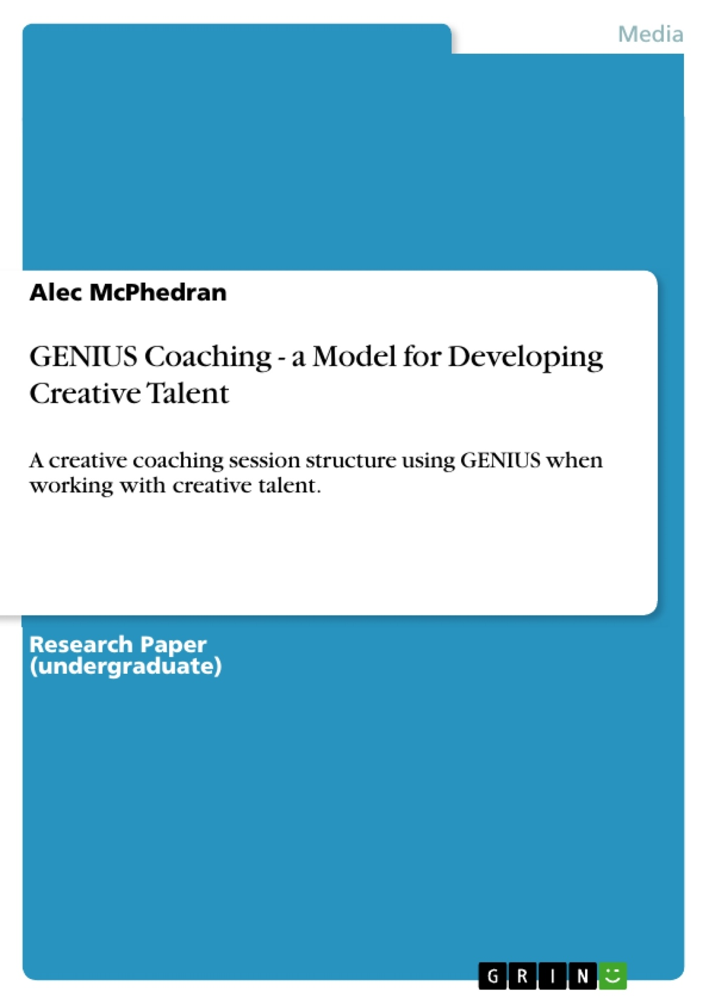 Title: GENIUS Coaching - a Model for Developing Creative Talent