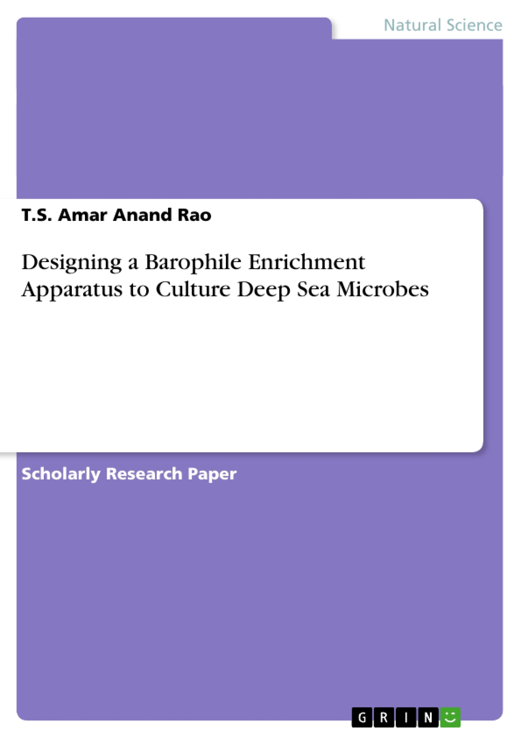 Title: Designing a Barophile Enrichment Apparatus to Culture Deep Sea Microbes