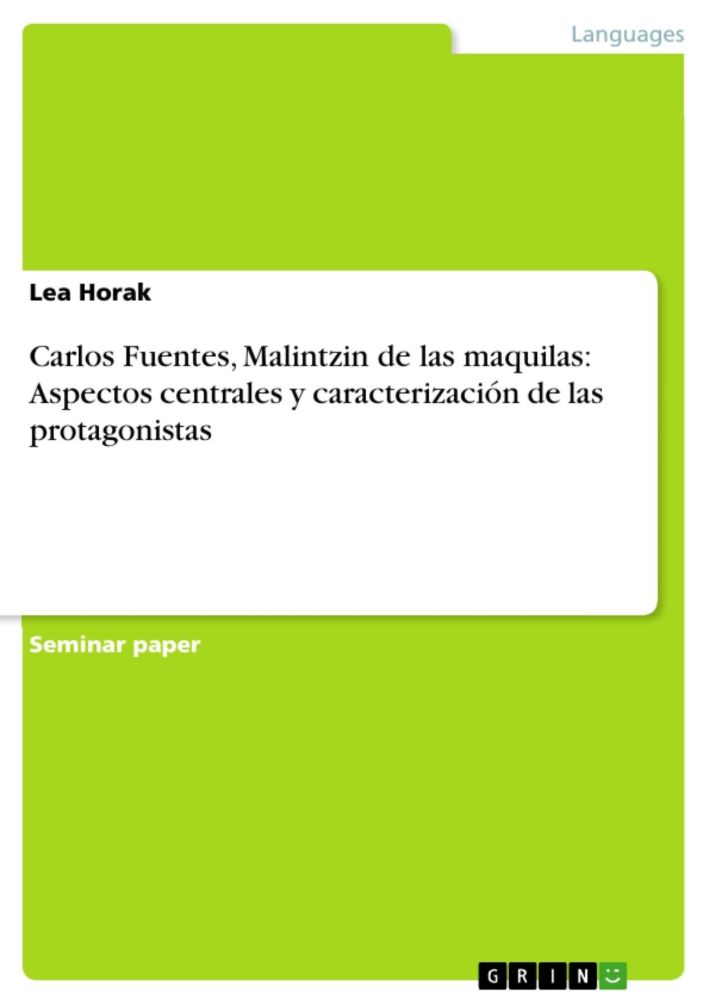 Título: Carlos Fuentes, Malintzin de las maquilas: Aspectos centrales y caracterización de las protagonistas