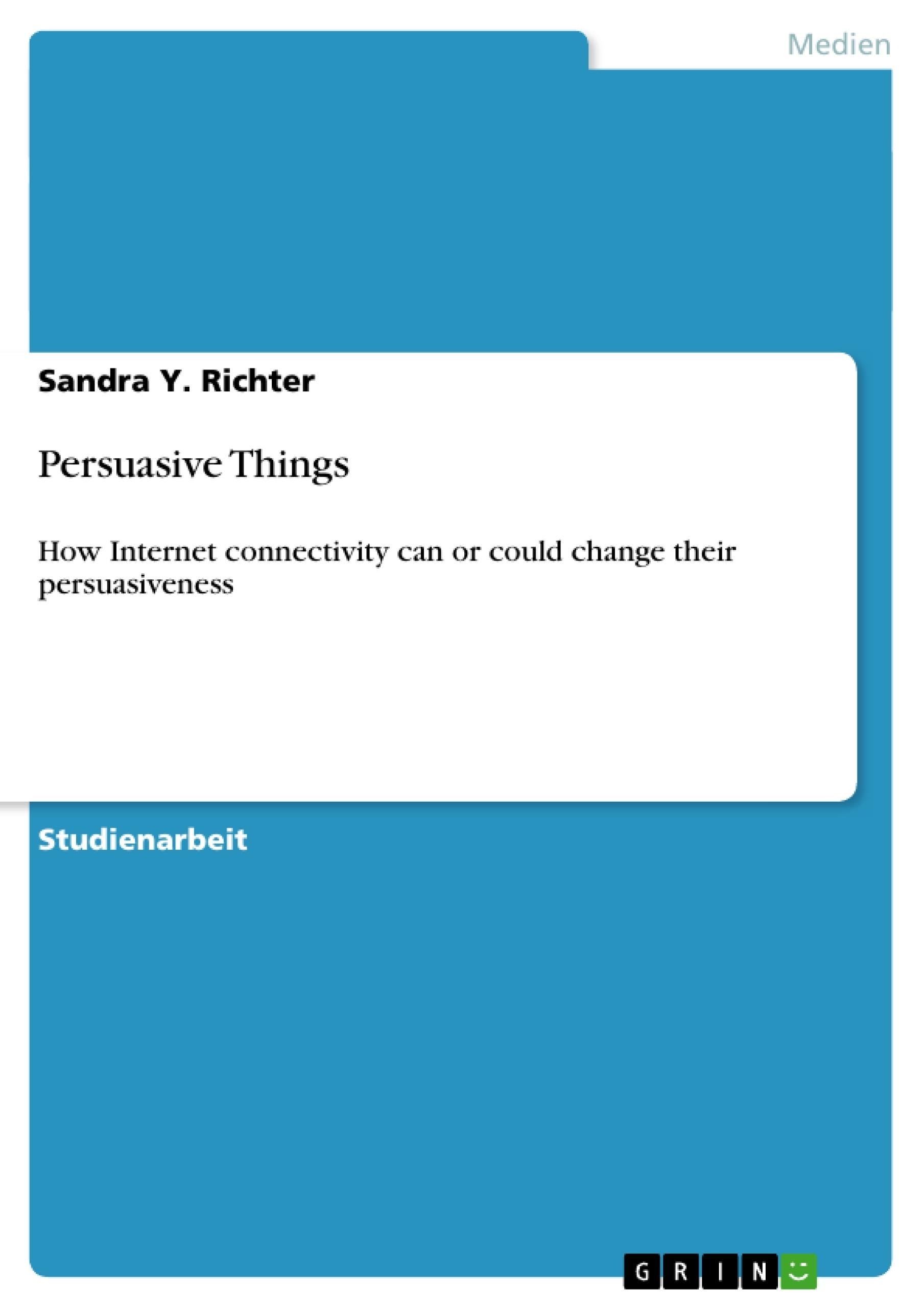 Titel: Persuasive Things