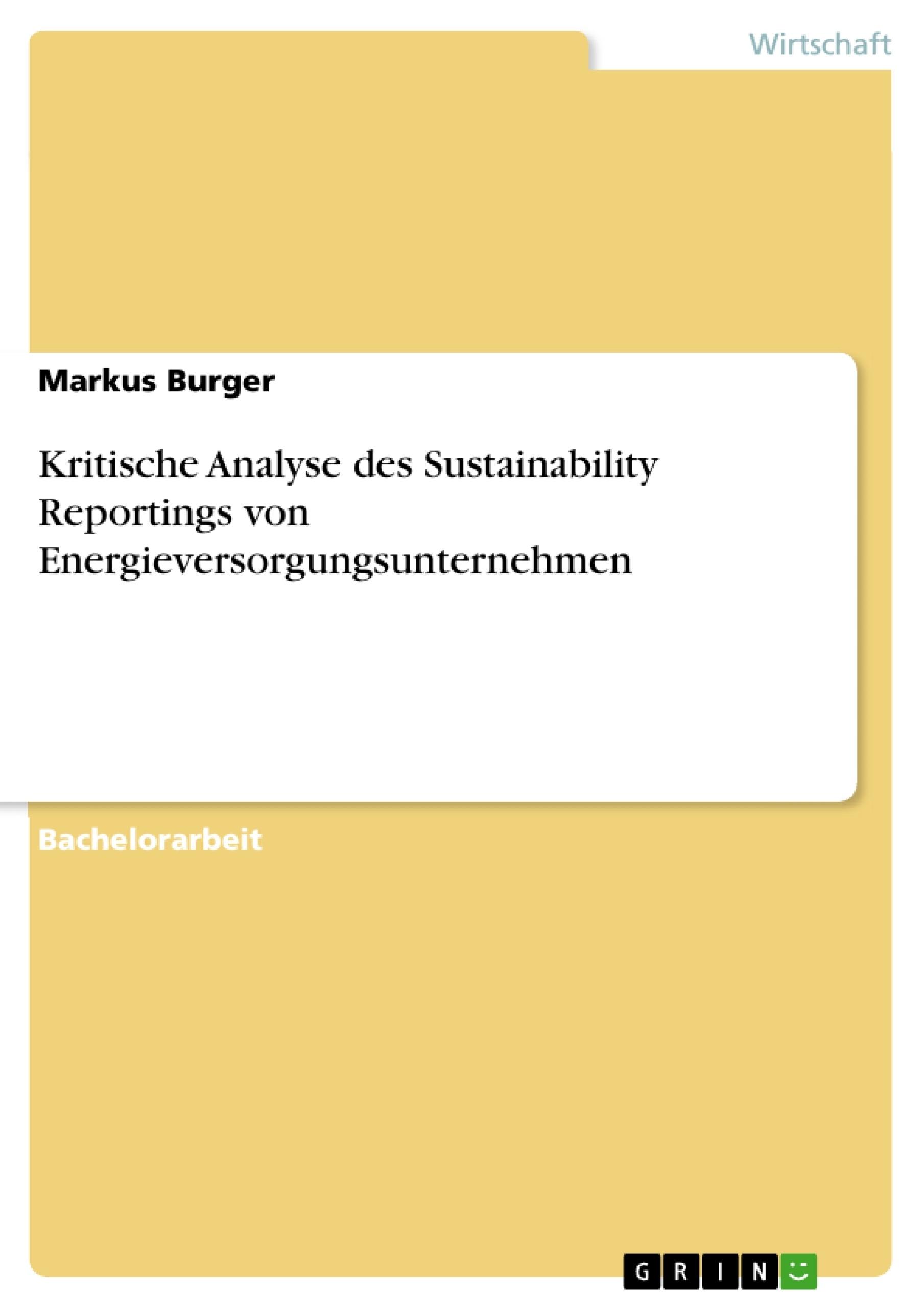 Titel: Kritische Analyse des Sustainability Reportings von Energieversorgungsunternehmen