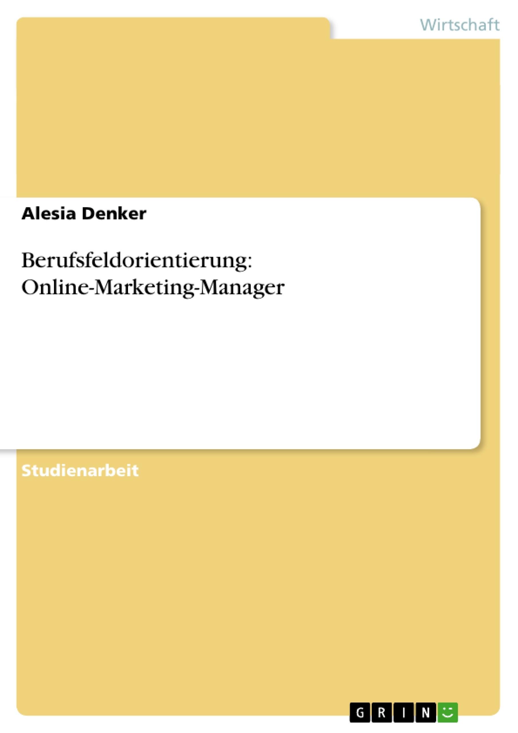 Titel: Berufsfeldorientierung: Online-Marketing-Manager