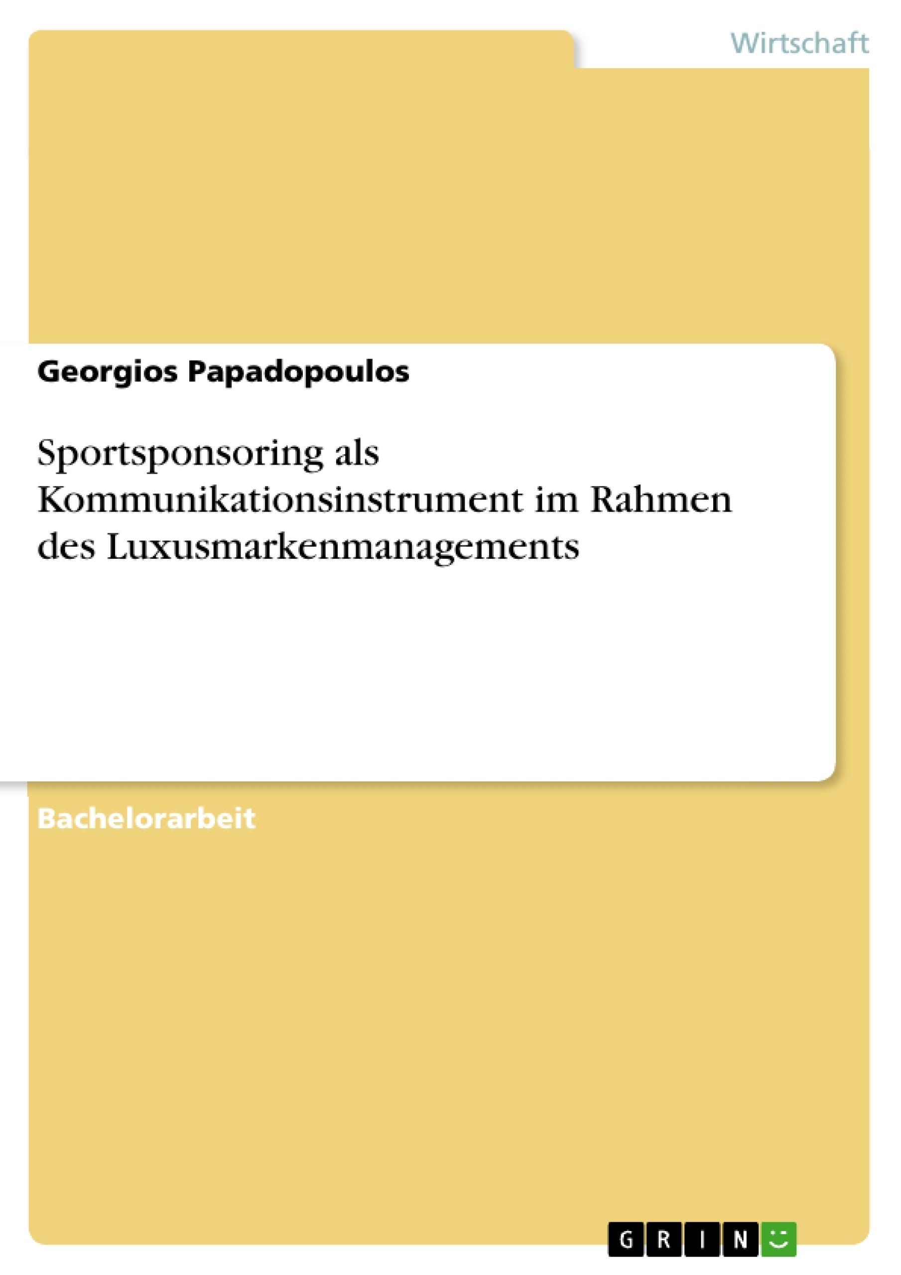 Titel: Sportsponsoring als Kommunikationsinstrument im Rahmen des Luxusmarkenmanagements